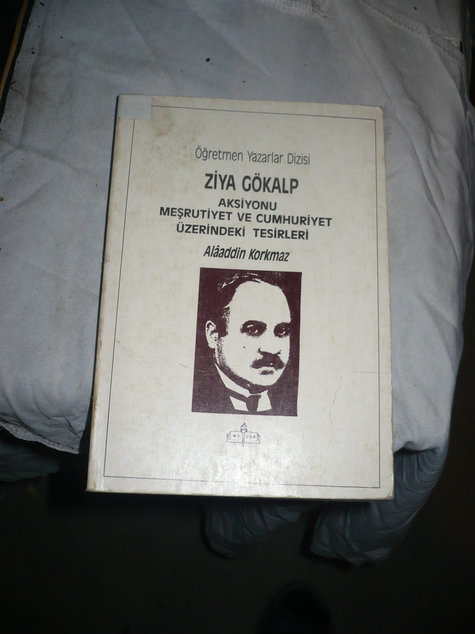ZİYA GÖKALP-Aksiyonu Meşrutiyet ve Cumhuriyet üzerindeki tesirleri/Alaaddin KORKMAZ/15TL