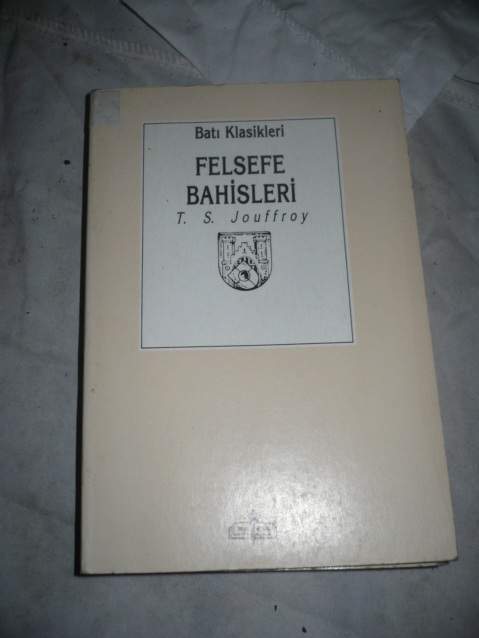 FELSEFE BAHİSLERİ/T.S.JOUFFREY/15 TL