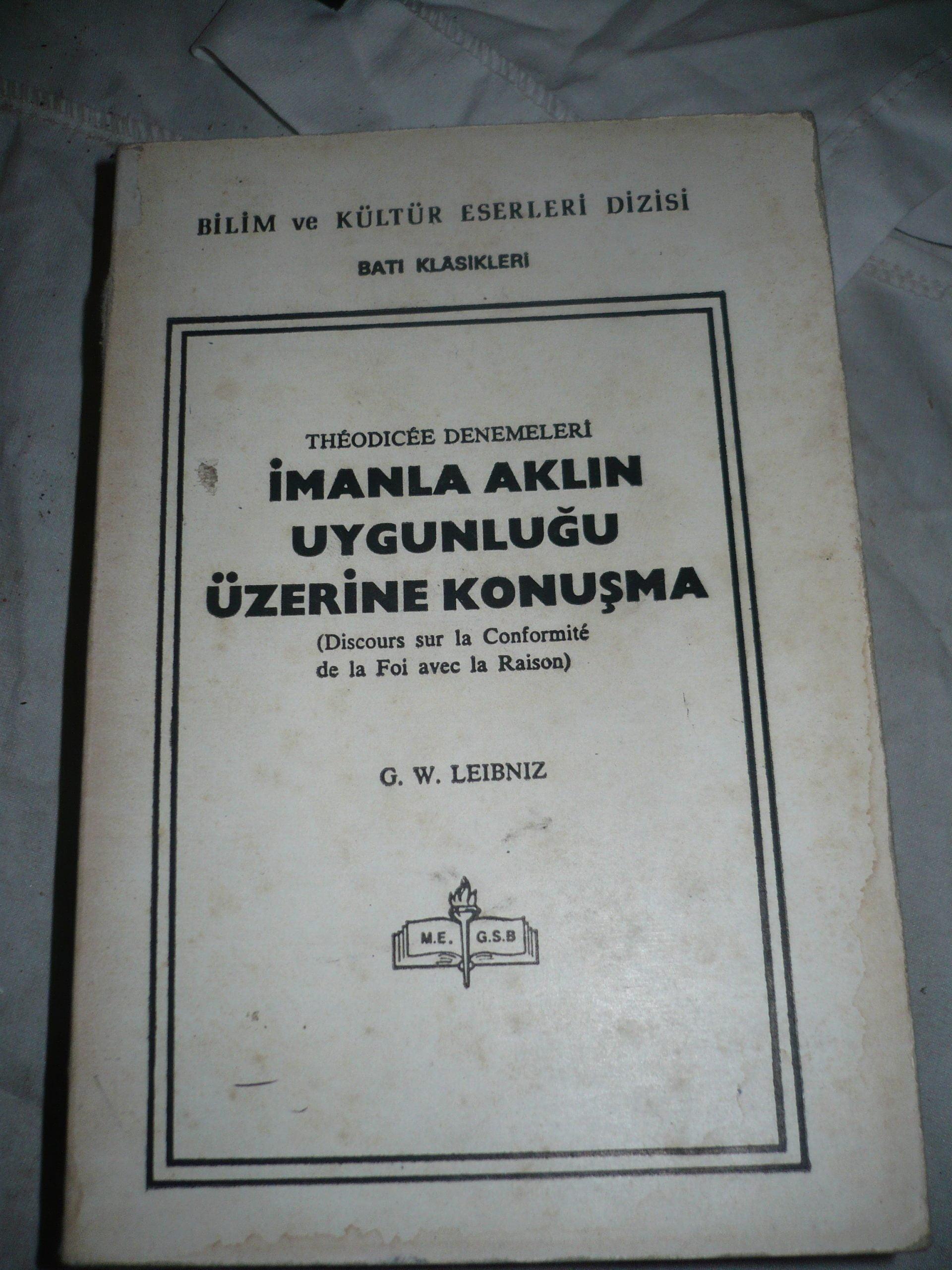İMANLA AKLIN UYGUNLUĞU ÜZERİNE KONUŞMA/G.W.LEİBNİZ/15 TL