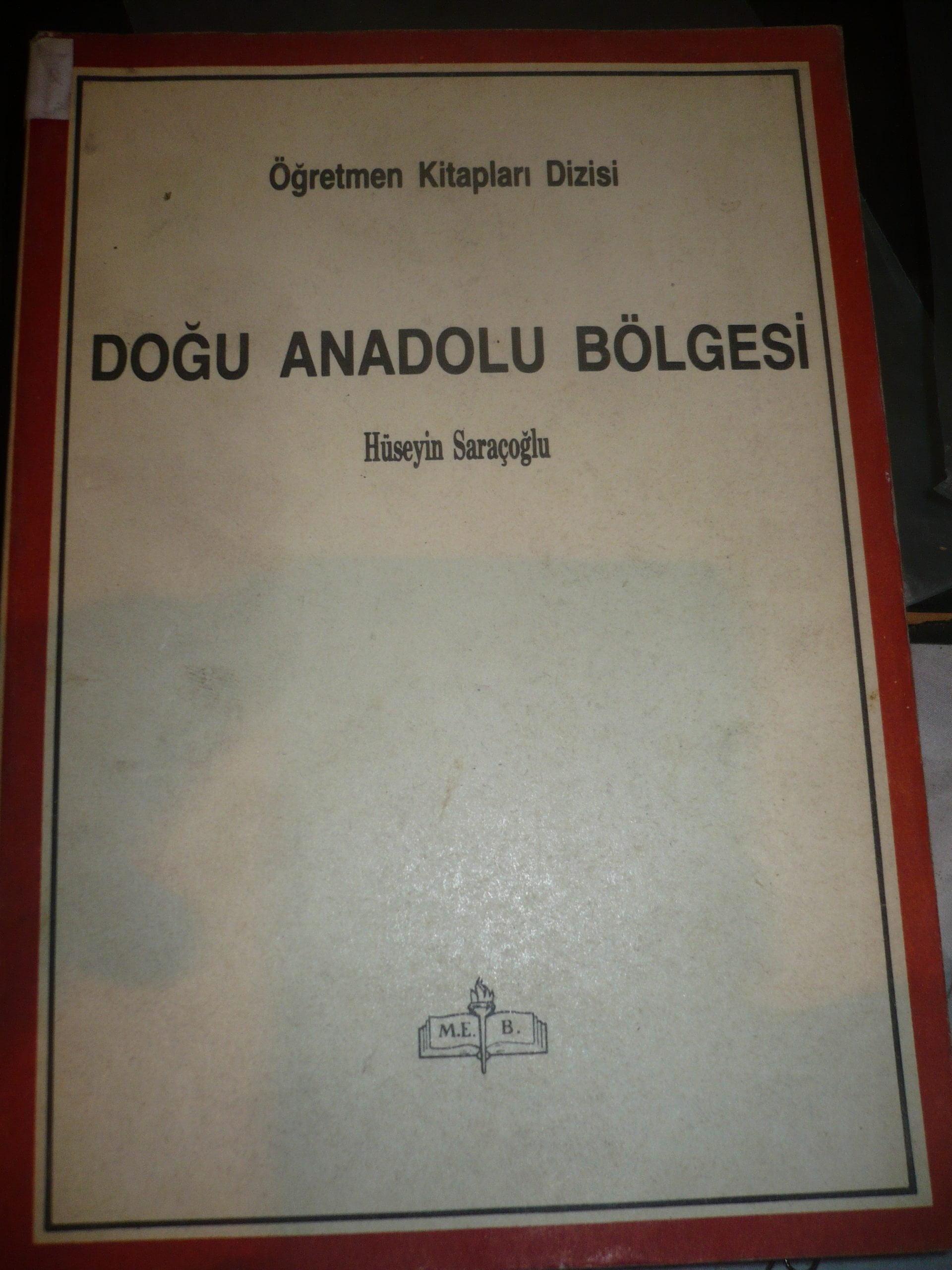 DOĞU ANADOLU BÖLGESİ (Haritalar+ Ekler)/Hüseyin Saraçoğlu/30 TL