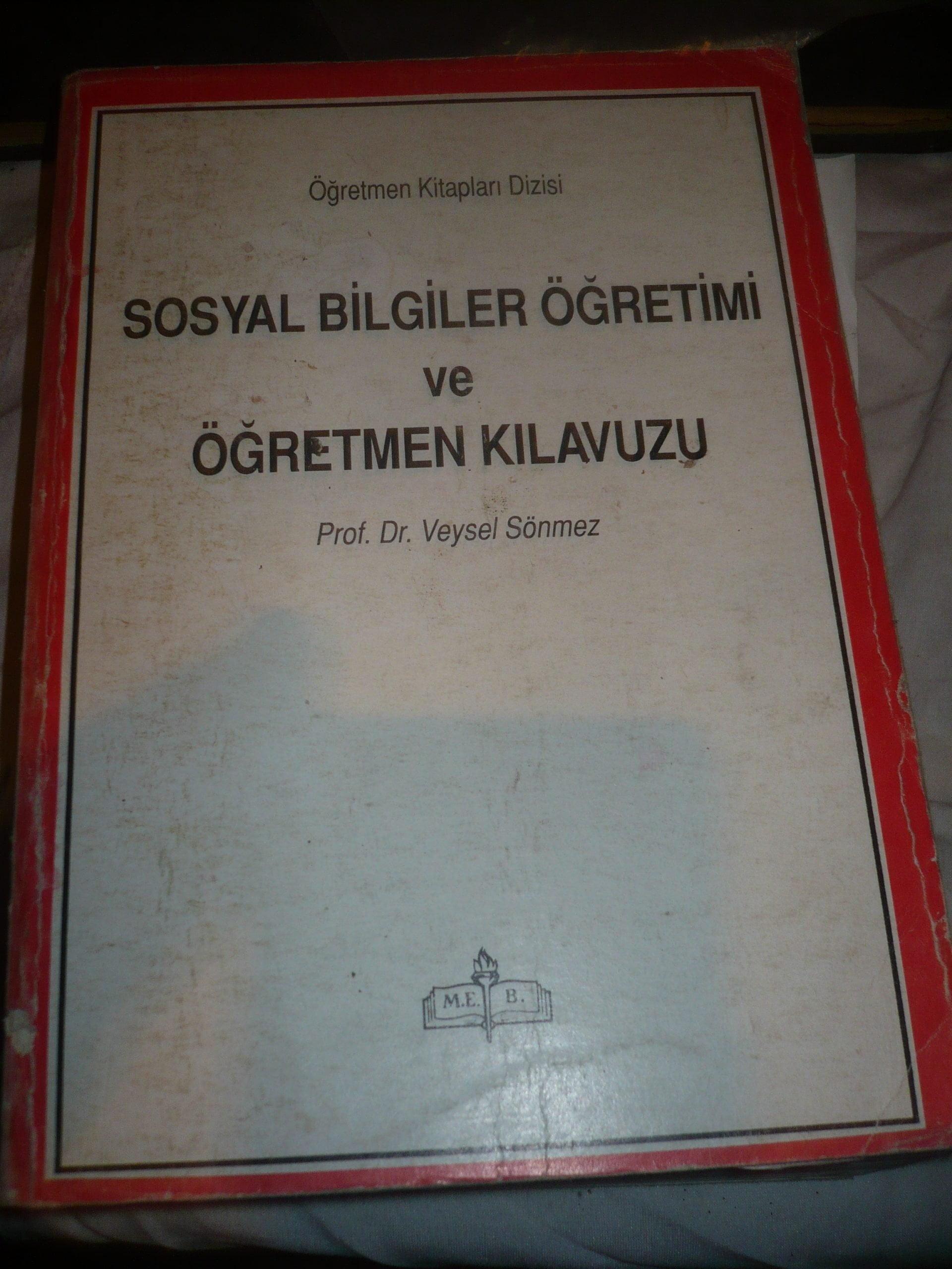 SOSYAL BİLGİLER ÖĞRETİMİ VE ÖĞRETMEN KILAVUZU/Veysel SÖNMEZ/30 TL