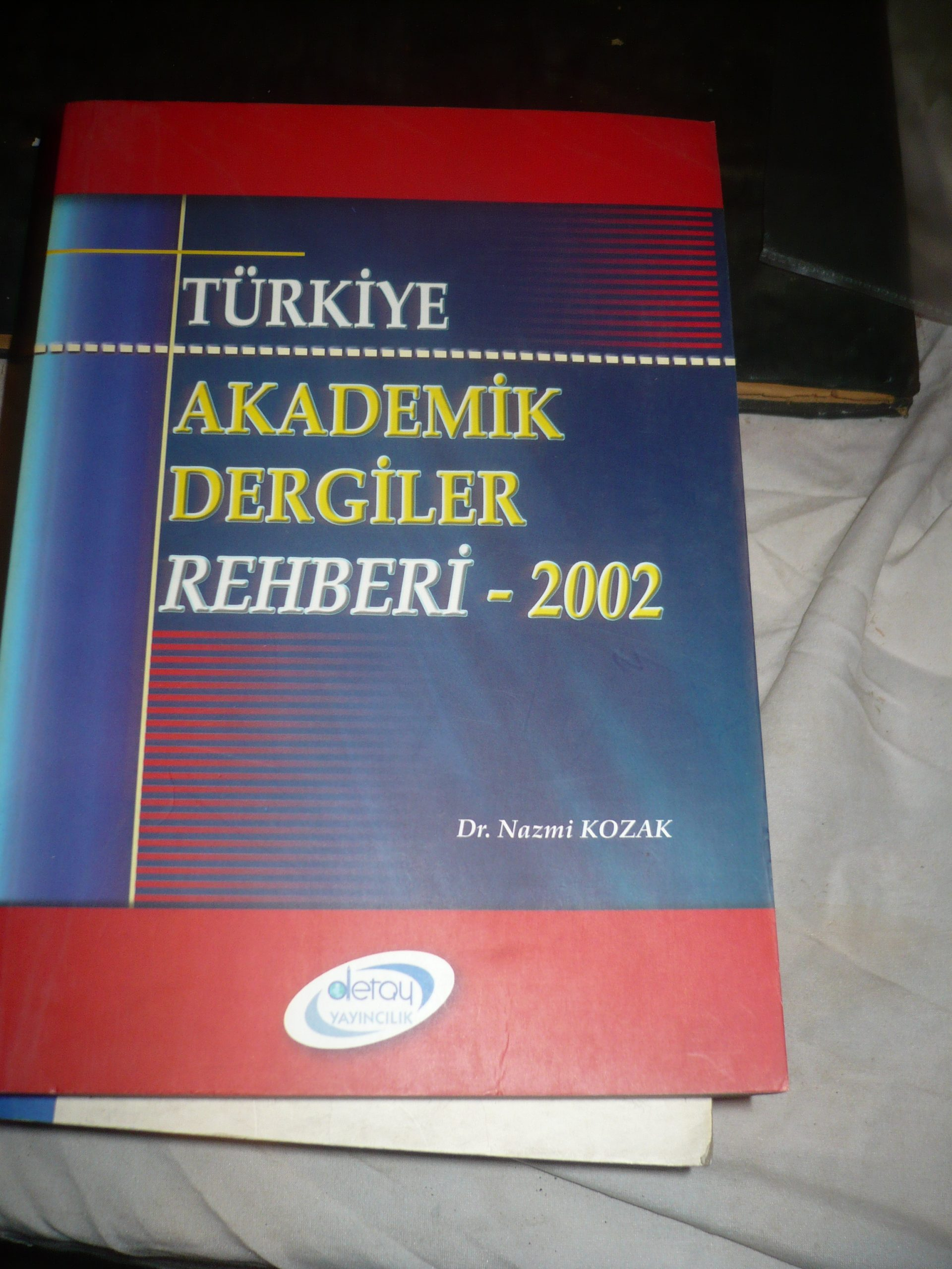 TÜRKİYE AKADEMİK DERGİLER REHBERİ-2002/Nazmi Kozak/ 15 TL