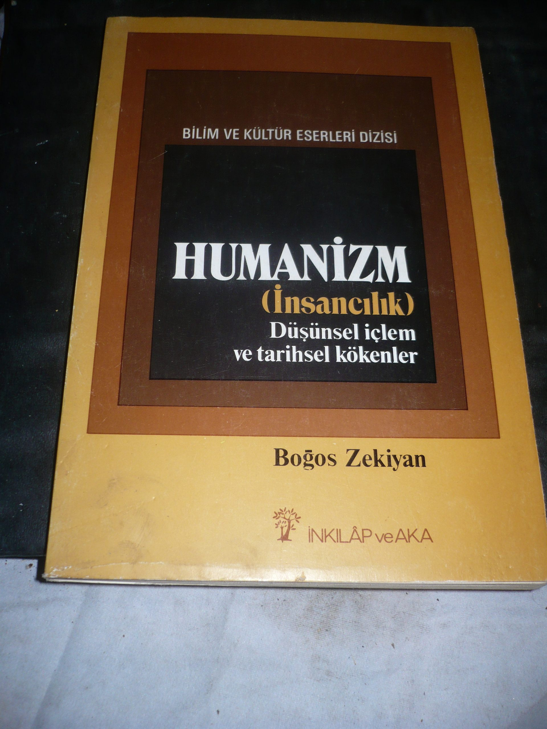 HÜMANİZMA(İnsancılık)Düşünsel içlem ve tarihsel kökenler /Boğos ZEKİYAN/15 tl