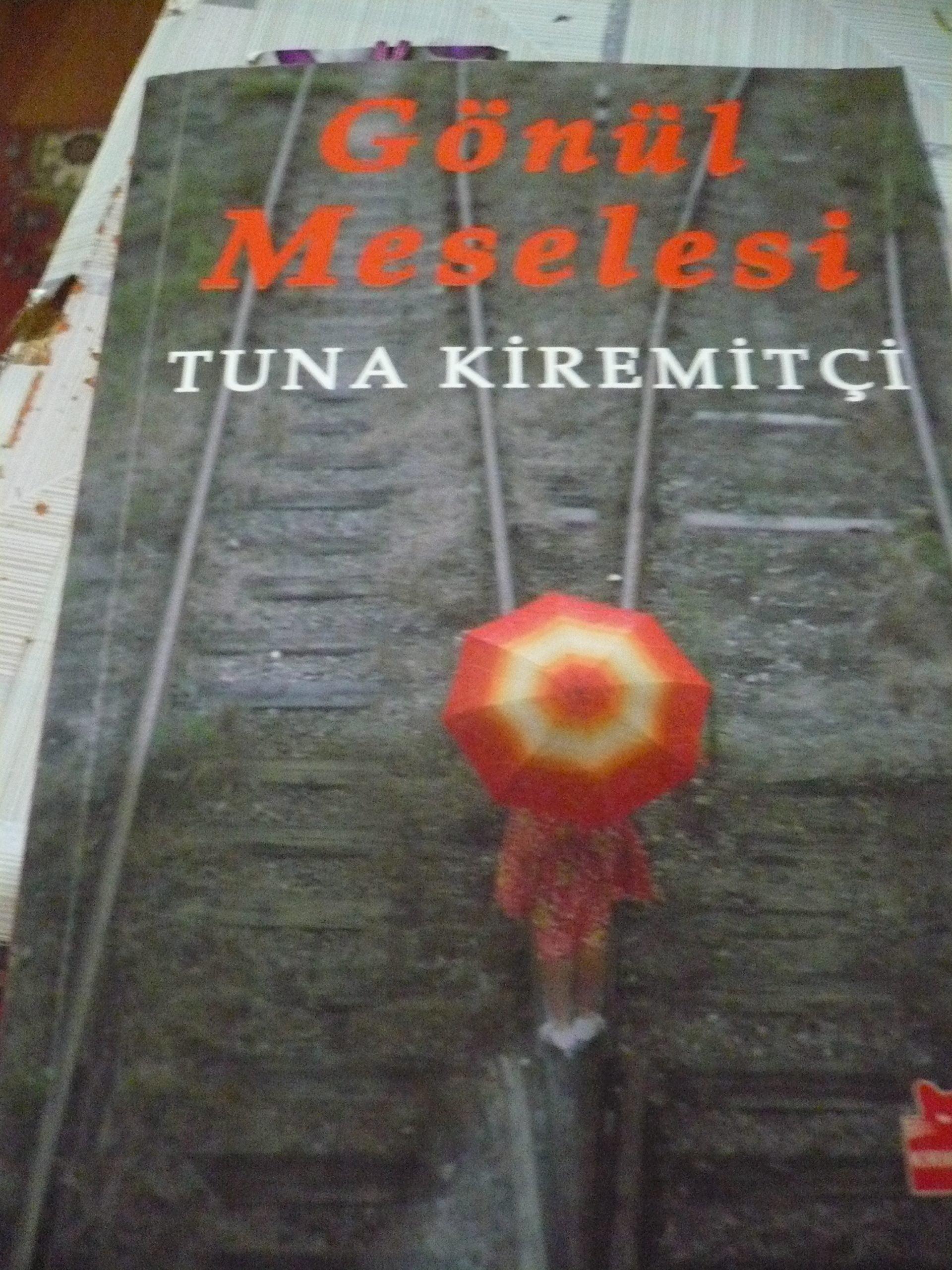 GÖNÜL MESELESİ/Tuna KİREMİTÇİ/10 TL