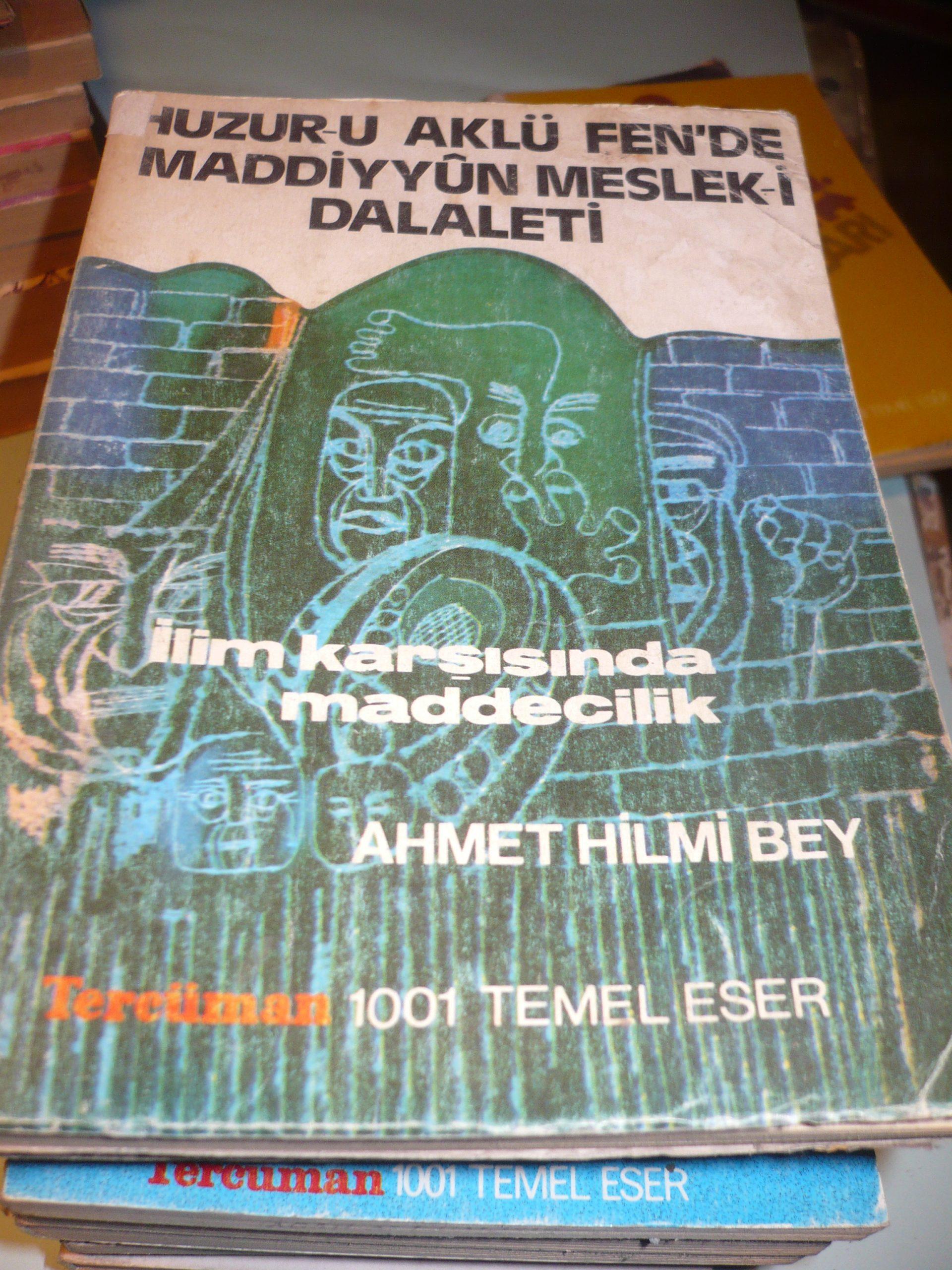 HUZURU AKLU FENDE MADDİYUN MESLEKİ DALALETİ /Ahmet Hilmi Bey