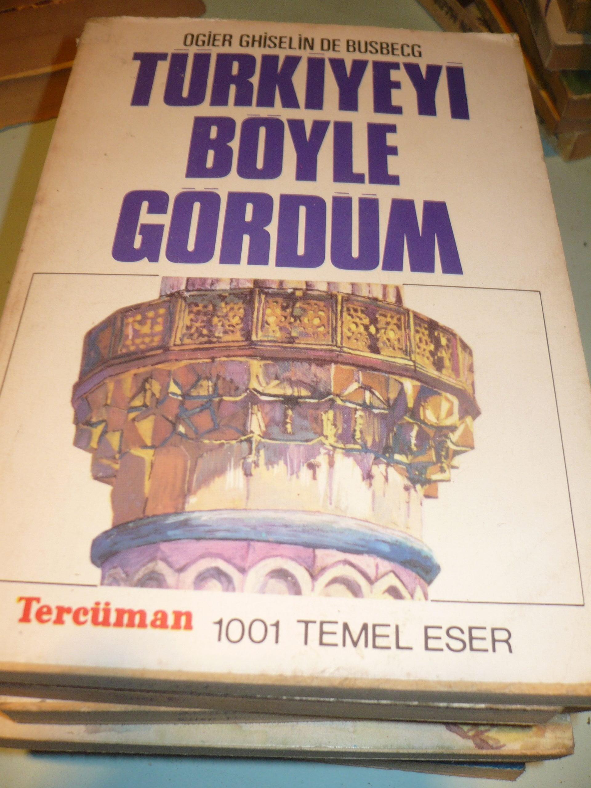 TÜRKİYE'Yİ BÖYLE GÖRDÜM/ Ogiler Ghislain De Busbecq