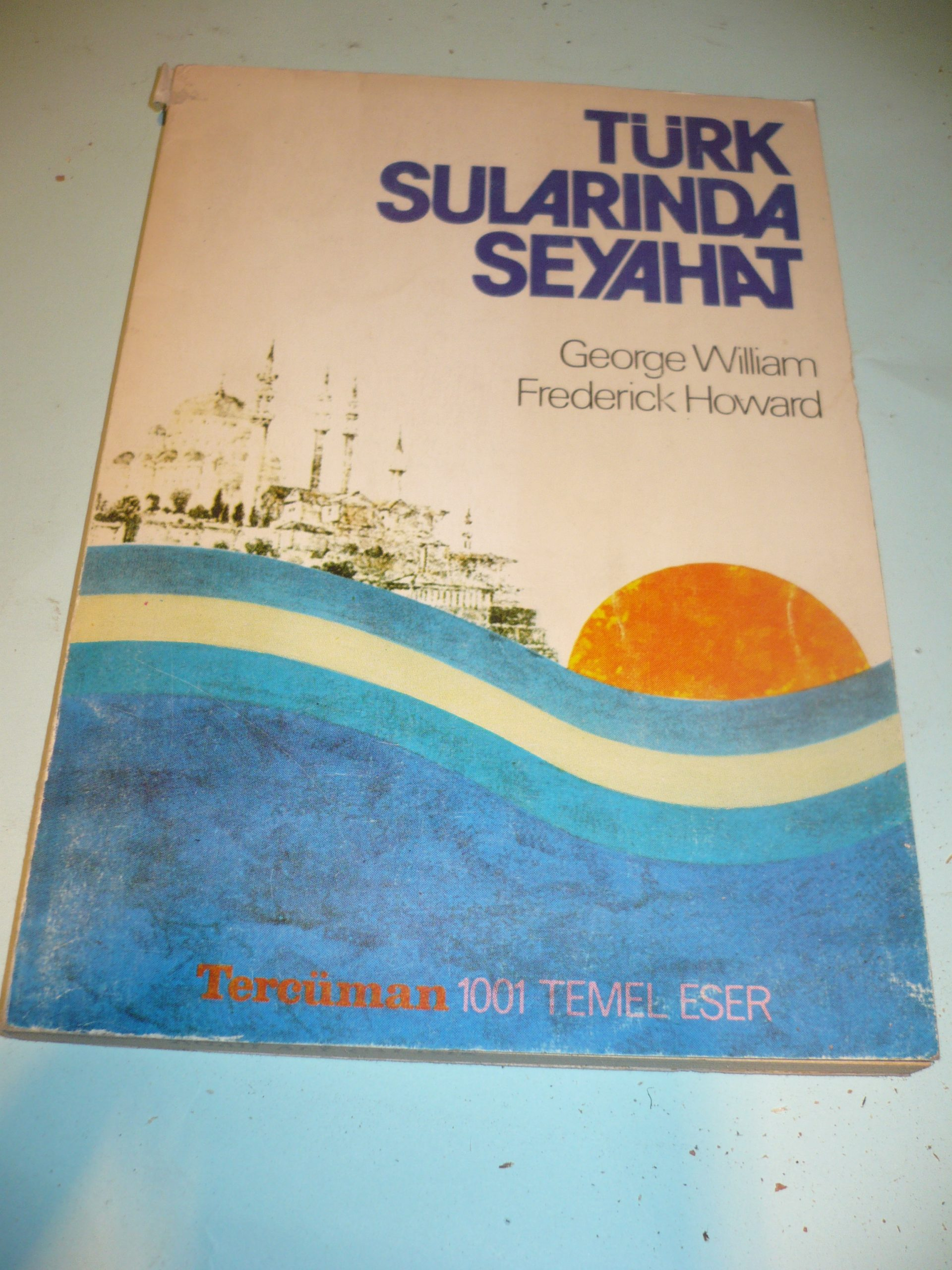 TÜRK SULARINDA SEYAHAT/G.W.FREDERICH HOWARD