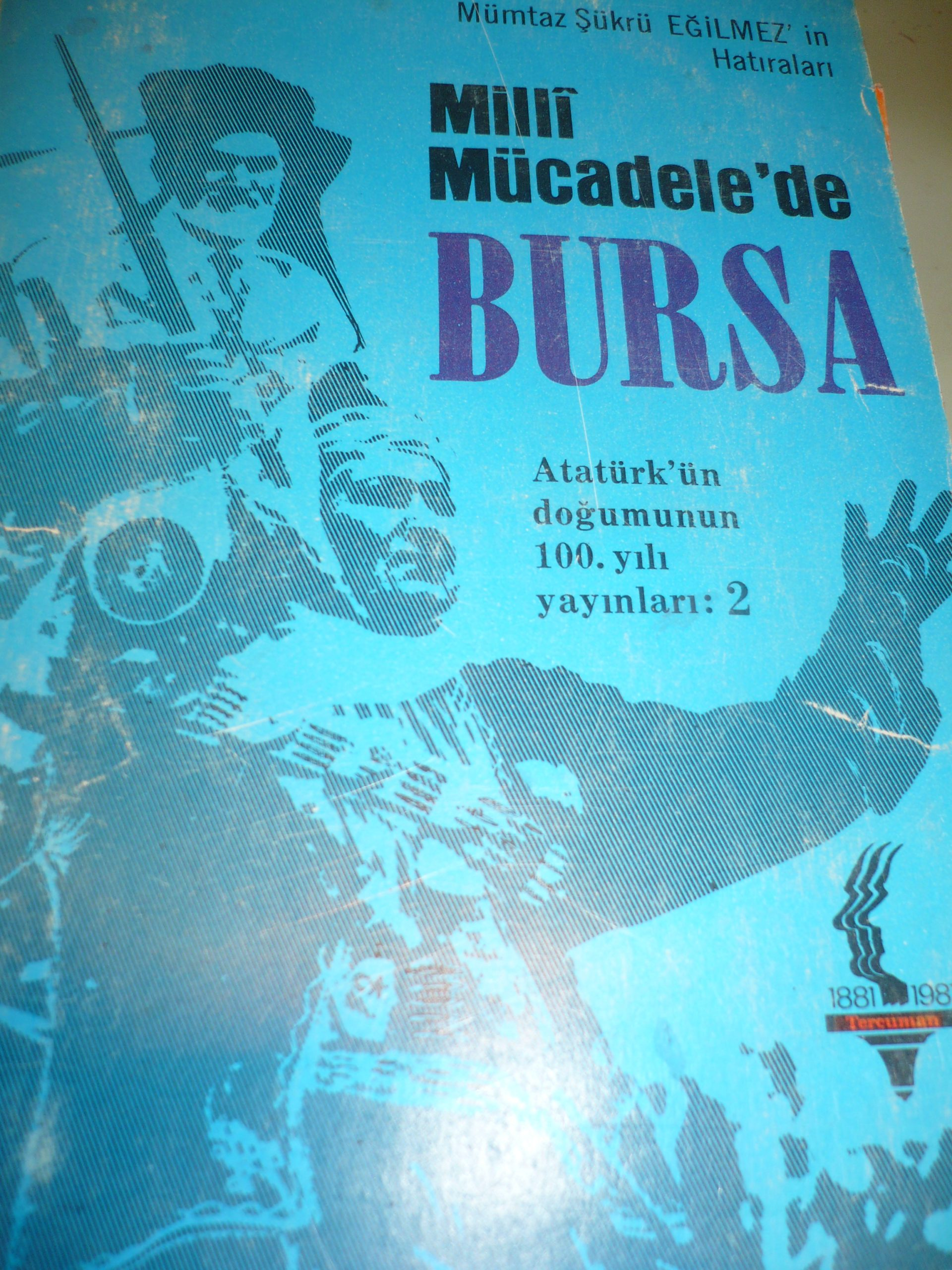 MİLLİ MUCADELE'DE BURSA/ Mümtaz Şükrü Eğilmez