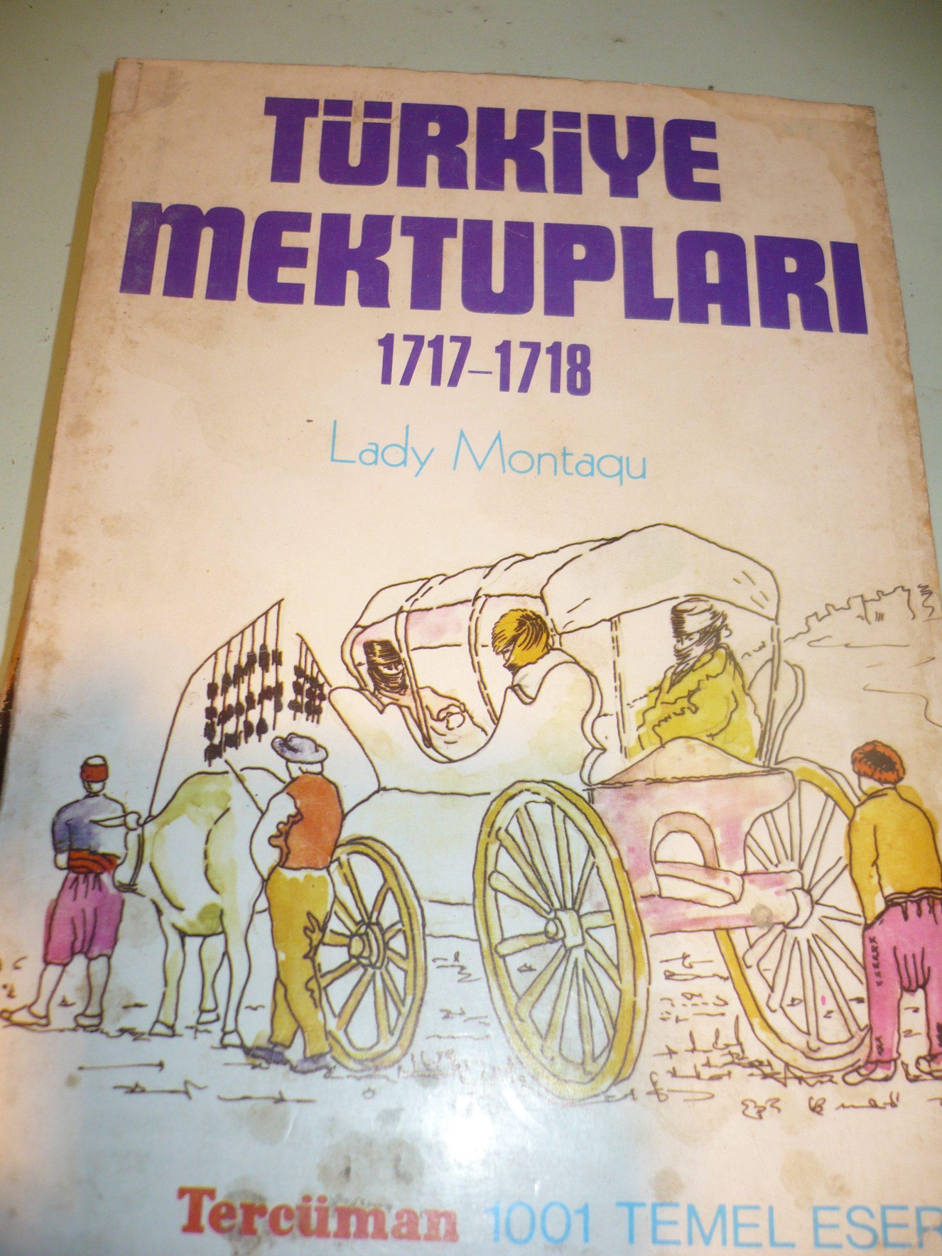 TÜRKİYE MEKTUPLARI/LADY MONTEGU