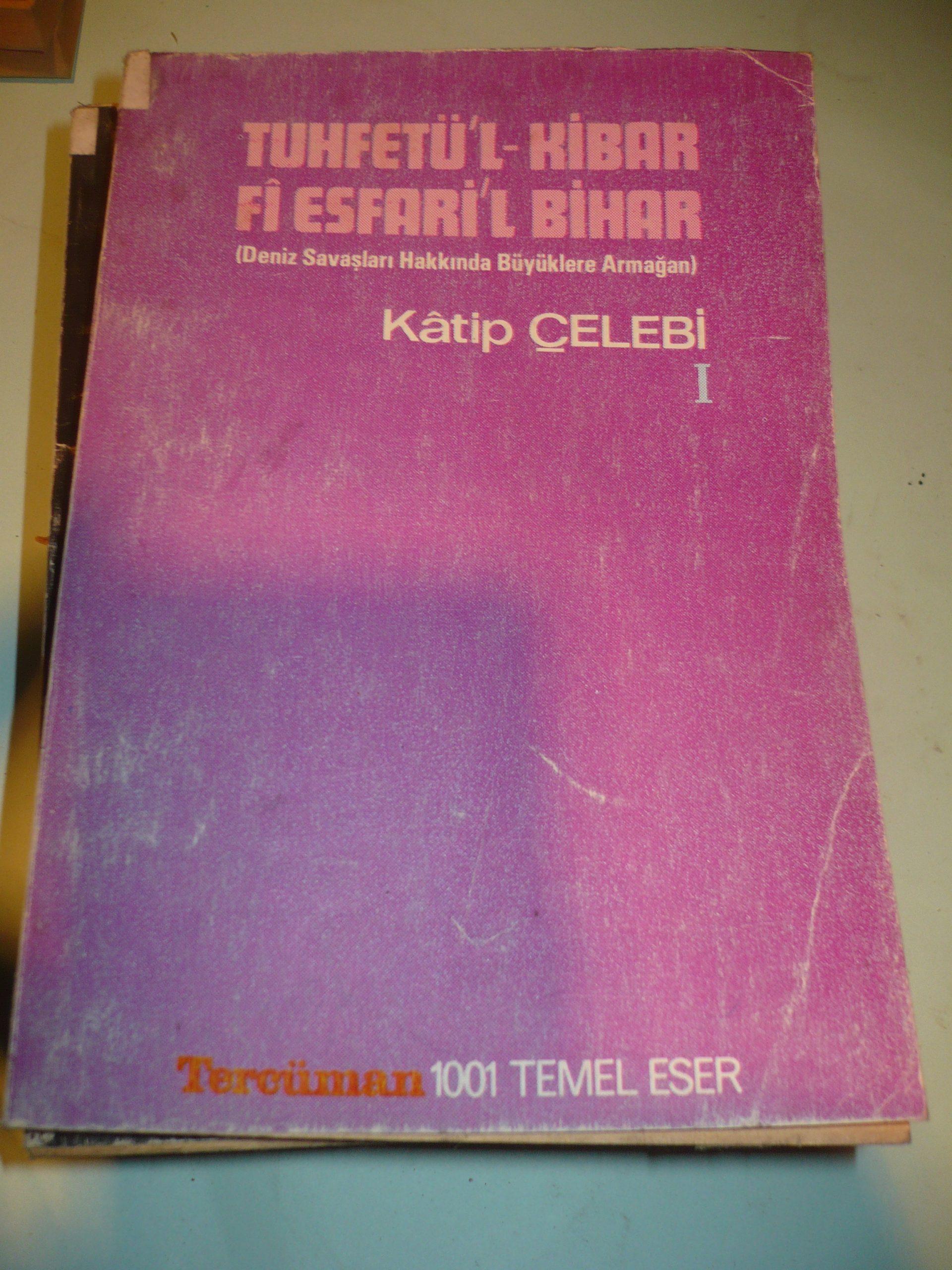 TUHFETÜ'L-KİBAR Fİ ESFARİ'L BİHAR 1-2 /KATİP ÇELEBİ