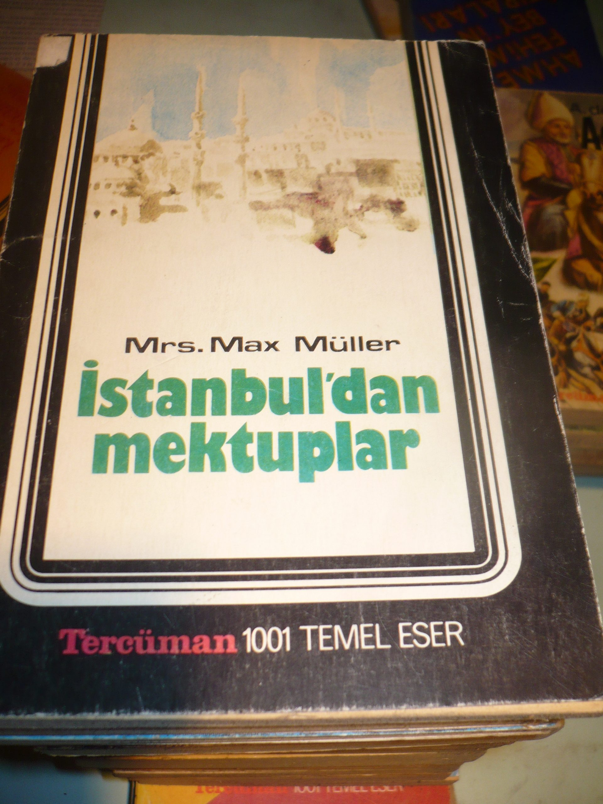 İstanbul'dan Mektuplar/Mrs.Max Müller