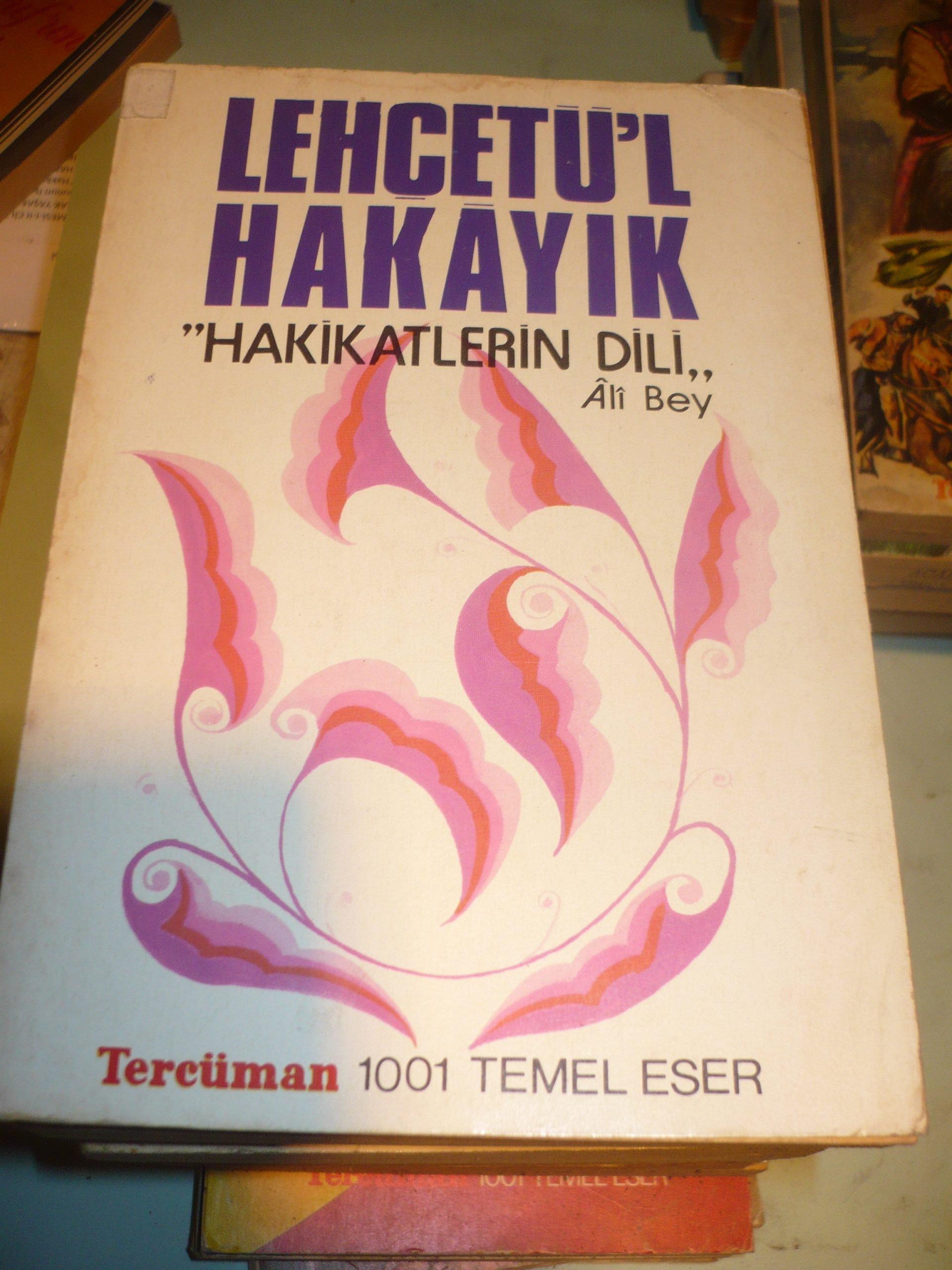 """LEHCETÜ'L HAKAYIK""""HAKİKATLERİN DİLİ""""/Ali Bey"""