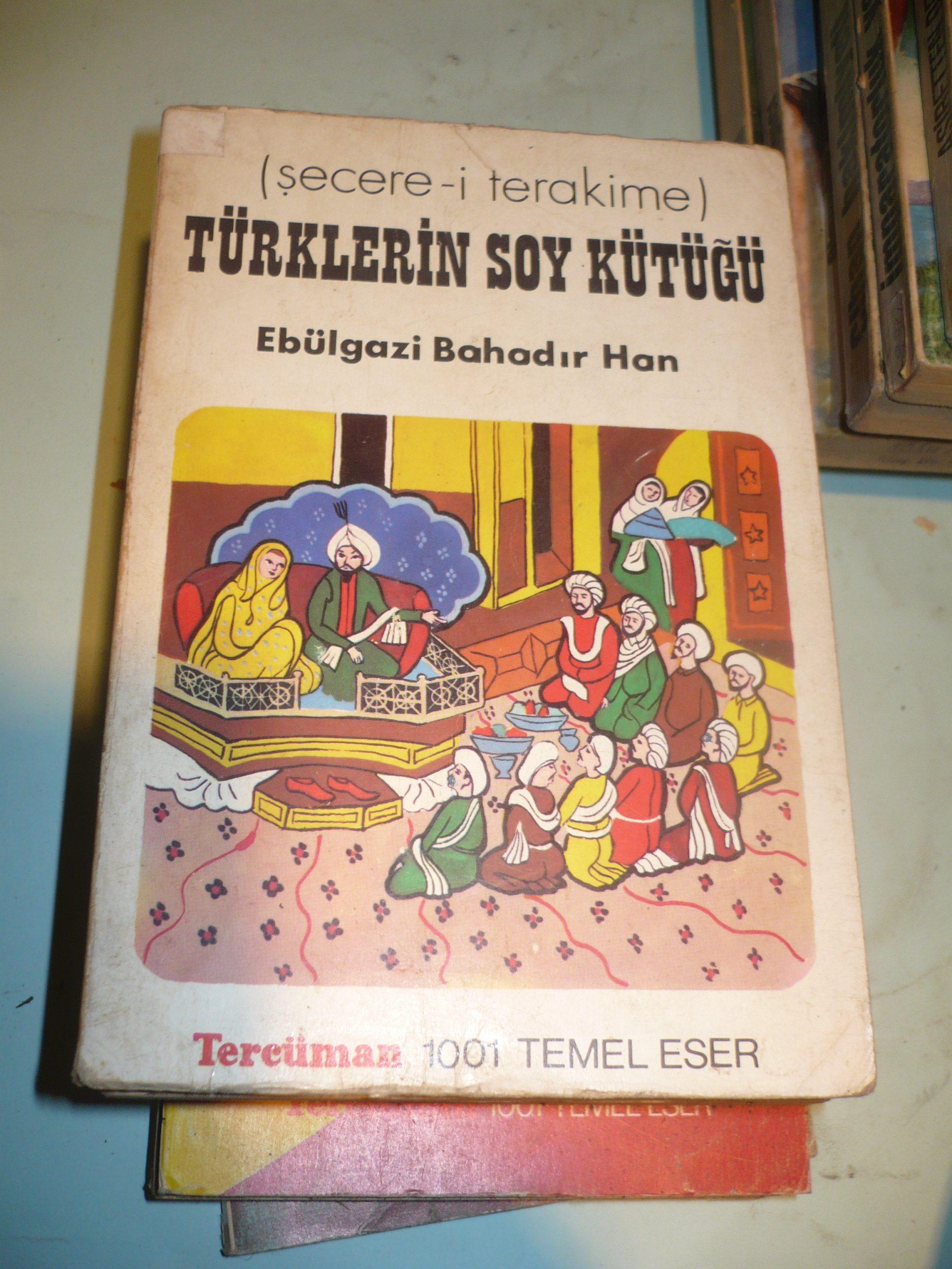 TÜRKLERİN SOY KÜTÜĞÜ(Şecere-i Terakime)/Ebulgazi Bahadır Han