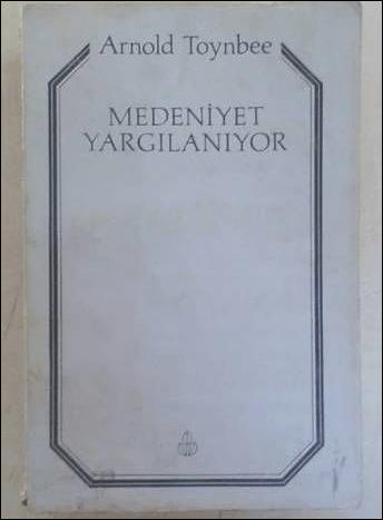 MEDENİYET YARGILANIYOR/ARNOLD TOYNBEE/20 TL