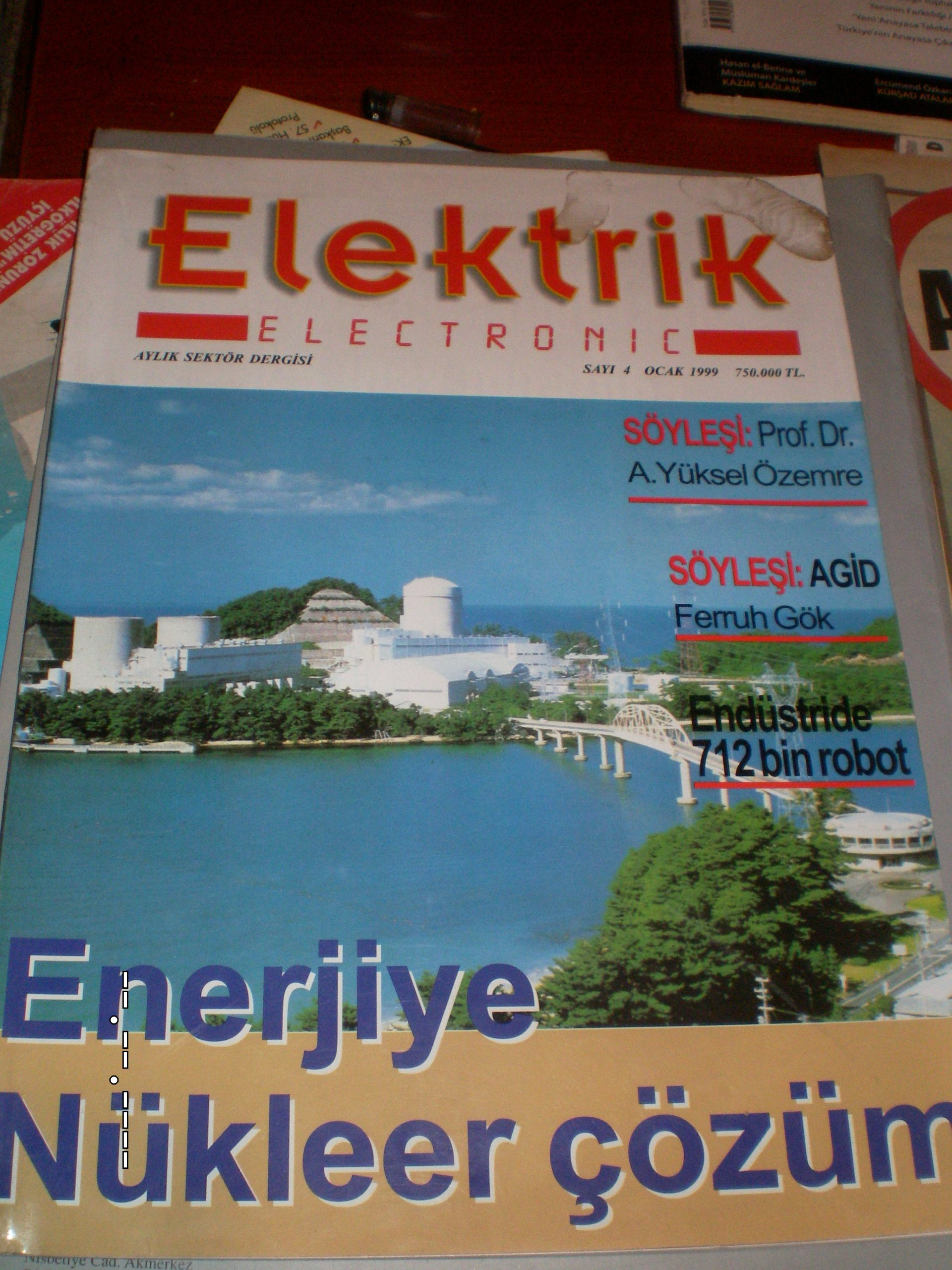 """ELEKTRİK/Elektronik""""Nükleer enerji özel sayı""""/aylık sektör dergisi/ sayı 4-1999/1adet/5 tl"""