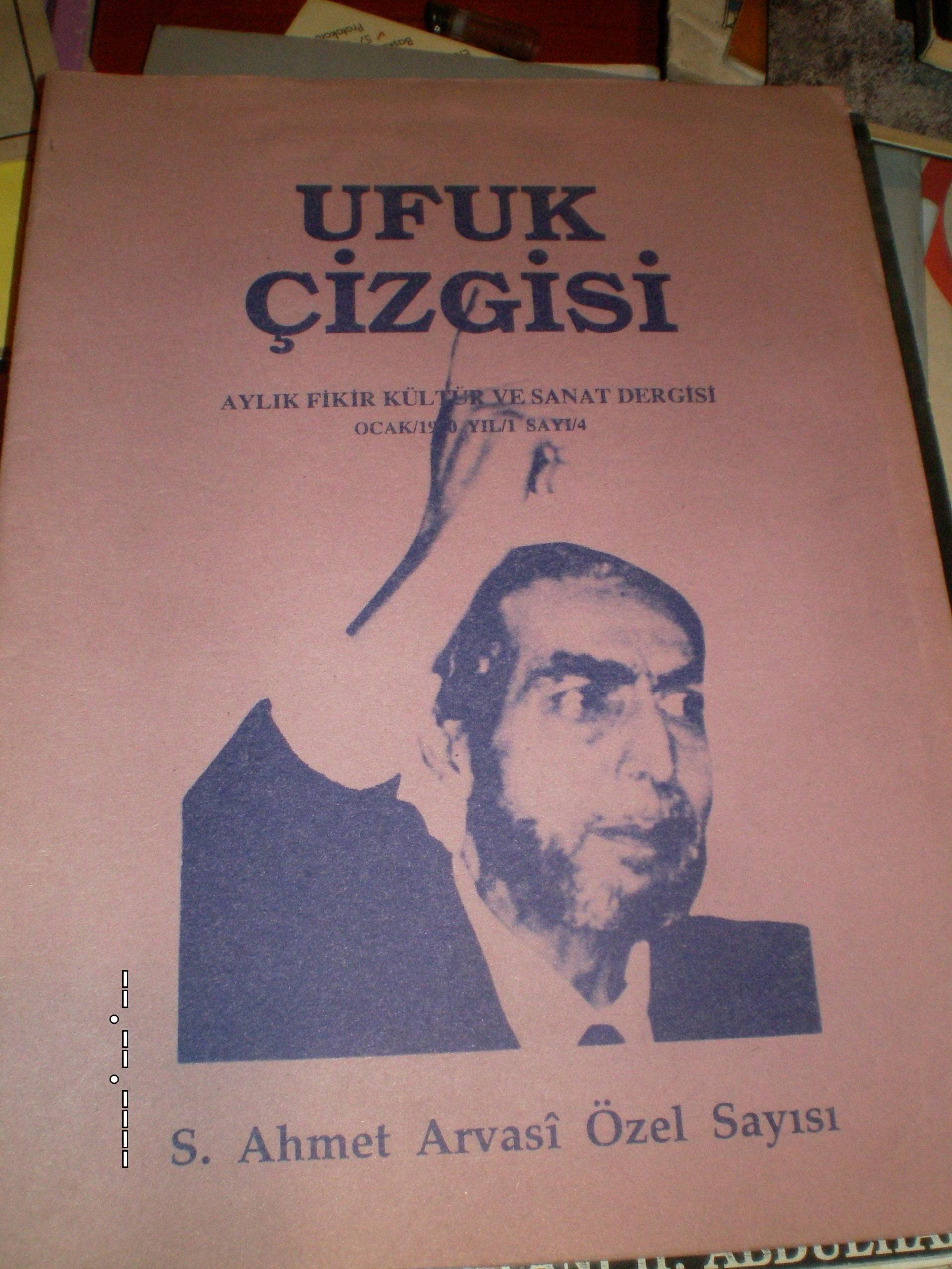 UFUK ÇİZGİSİ-S.Ahmet Arvasi Özel Sayısı-1990 sayı 4 /1adet/ 10 tl