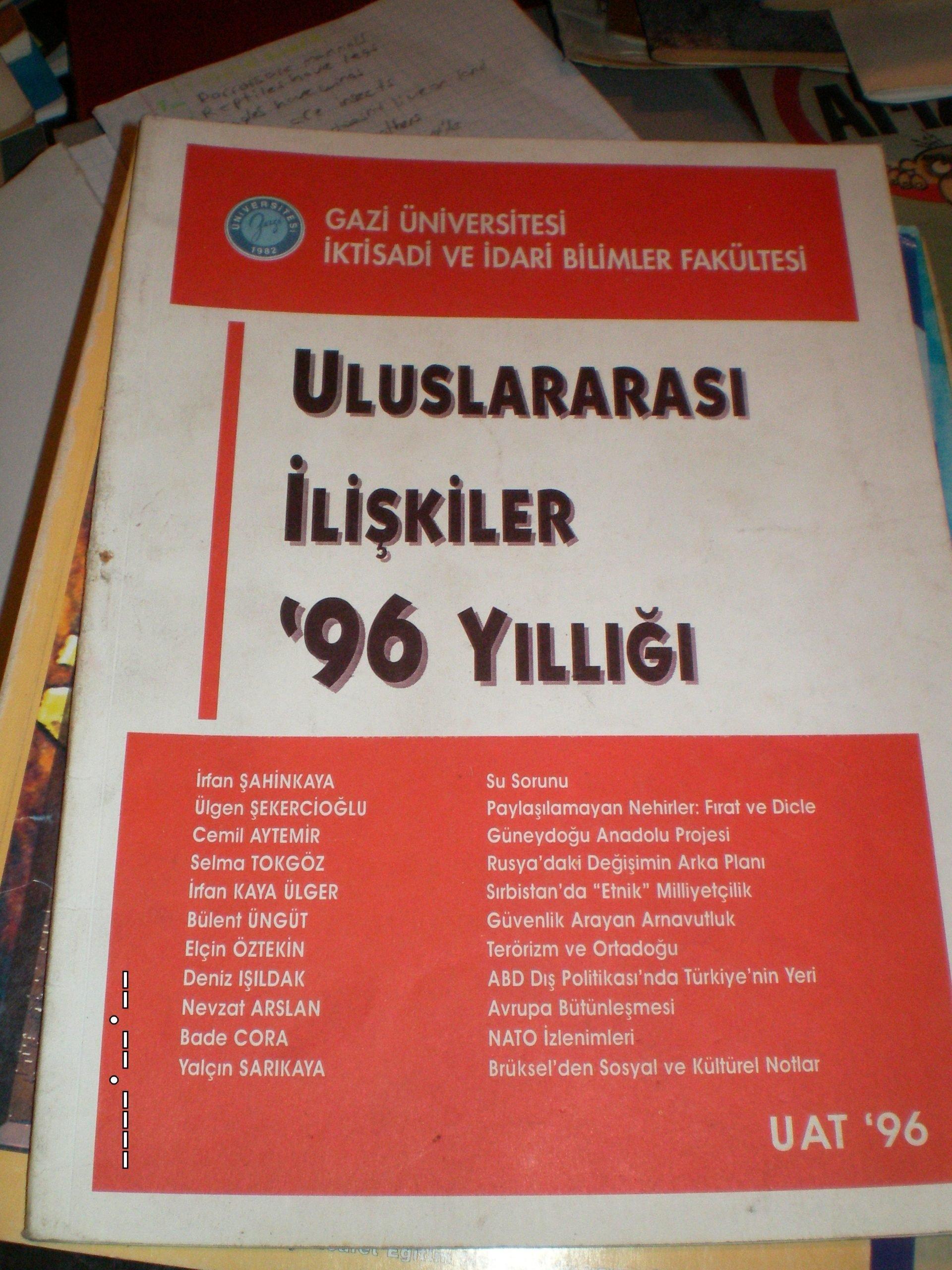 ULUSLARARASI İLİŞKİLER 1996 YILLIĞI/Gazi Üniversitesi/ 15 tl