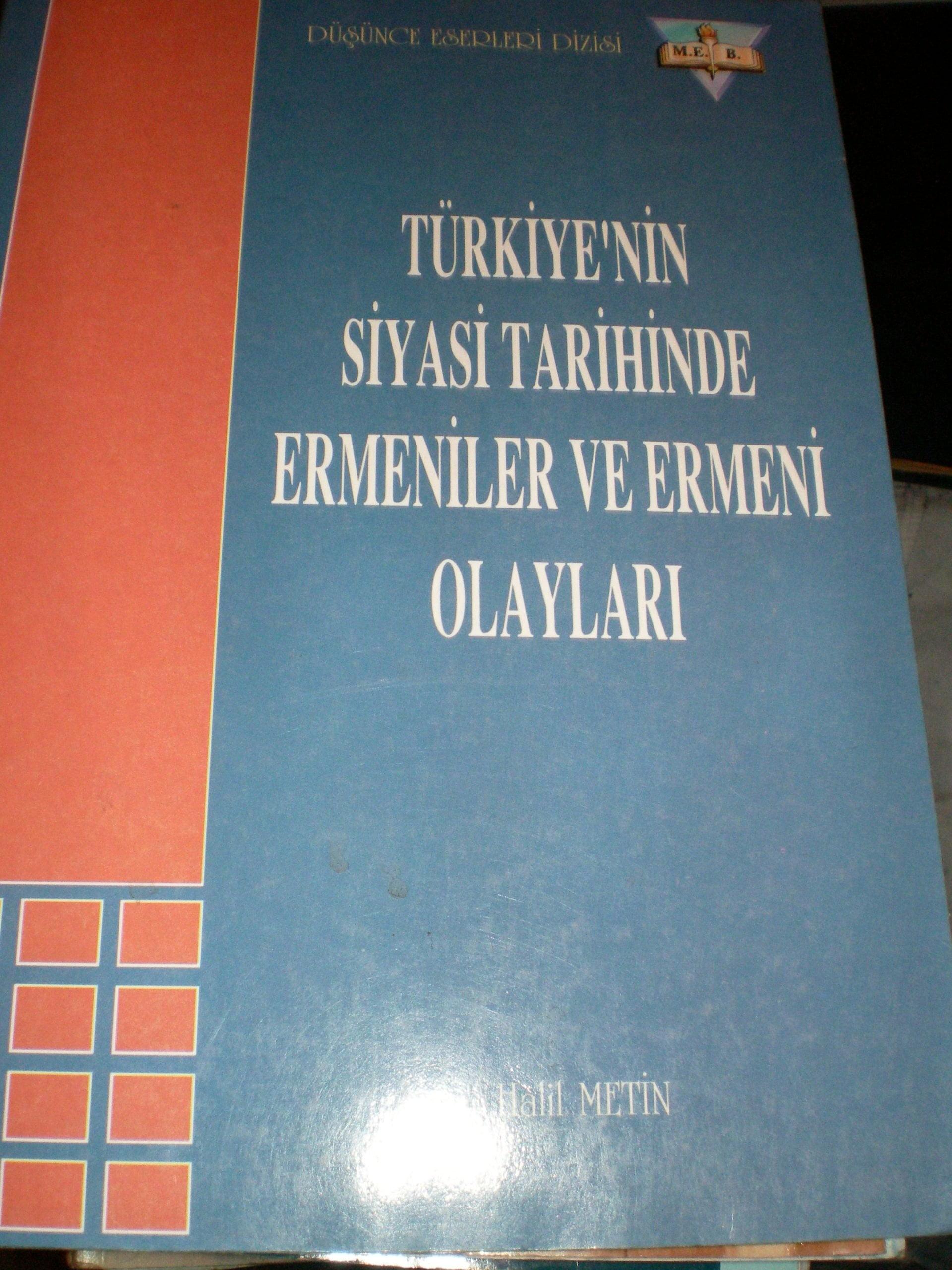 TÜRKİYE'NİN SİYASİ TARİHİNDE ERMENİLER VE ERMENİ OLAYLARI/Halil METİN/20 TL
