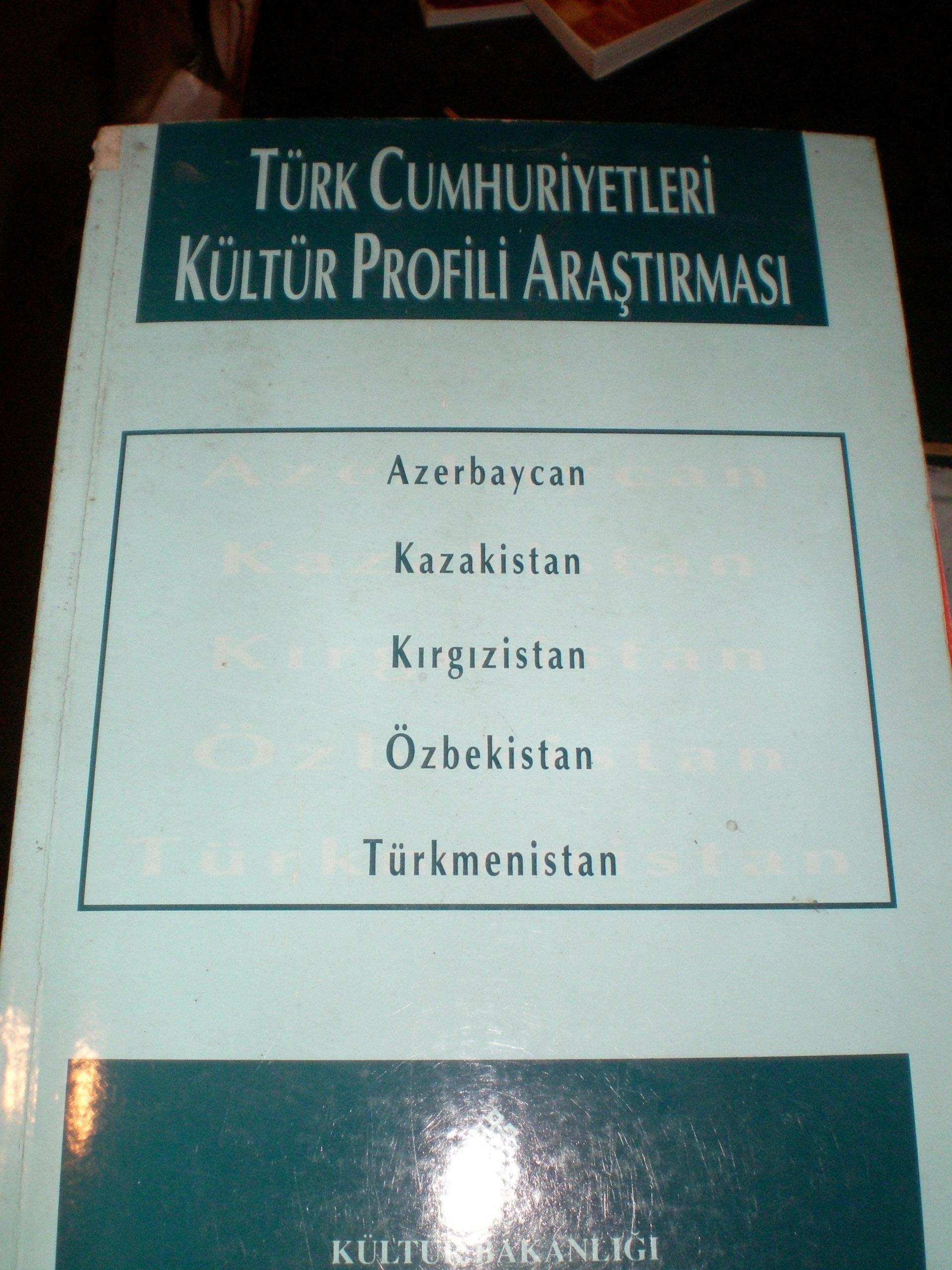 TÜRK CUMHURİYETLERİ KÜLTÜR PROFİLİ ARAŞTIRMASI/ Büşra Ersanlı Behar /15 TL