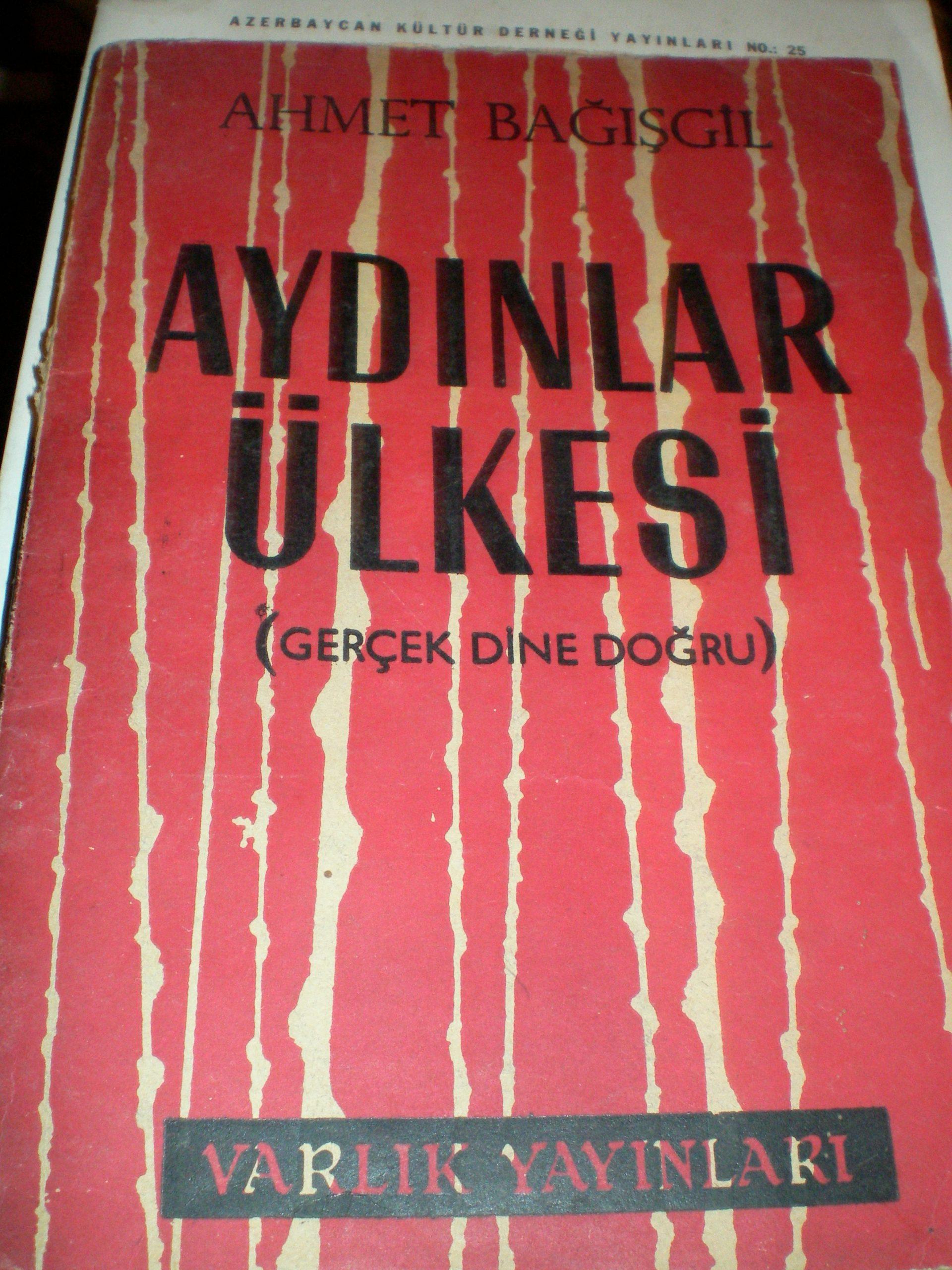 AYDINLAR ÜLKESİ(Gerçek dine doğru)/Ahmet BAĞIŞGİL/10 TL