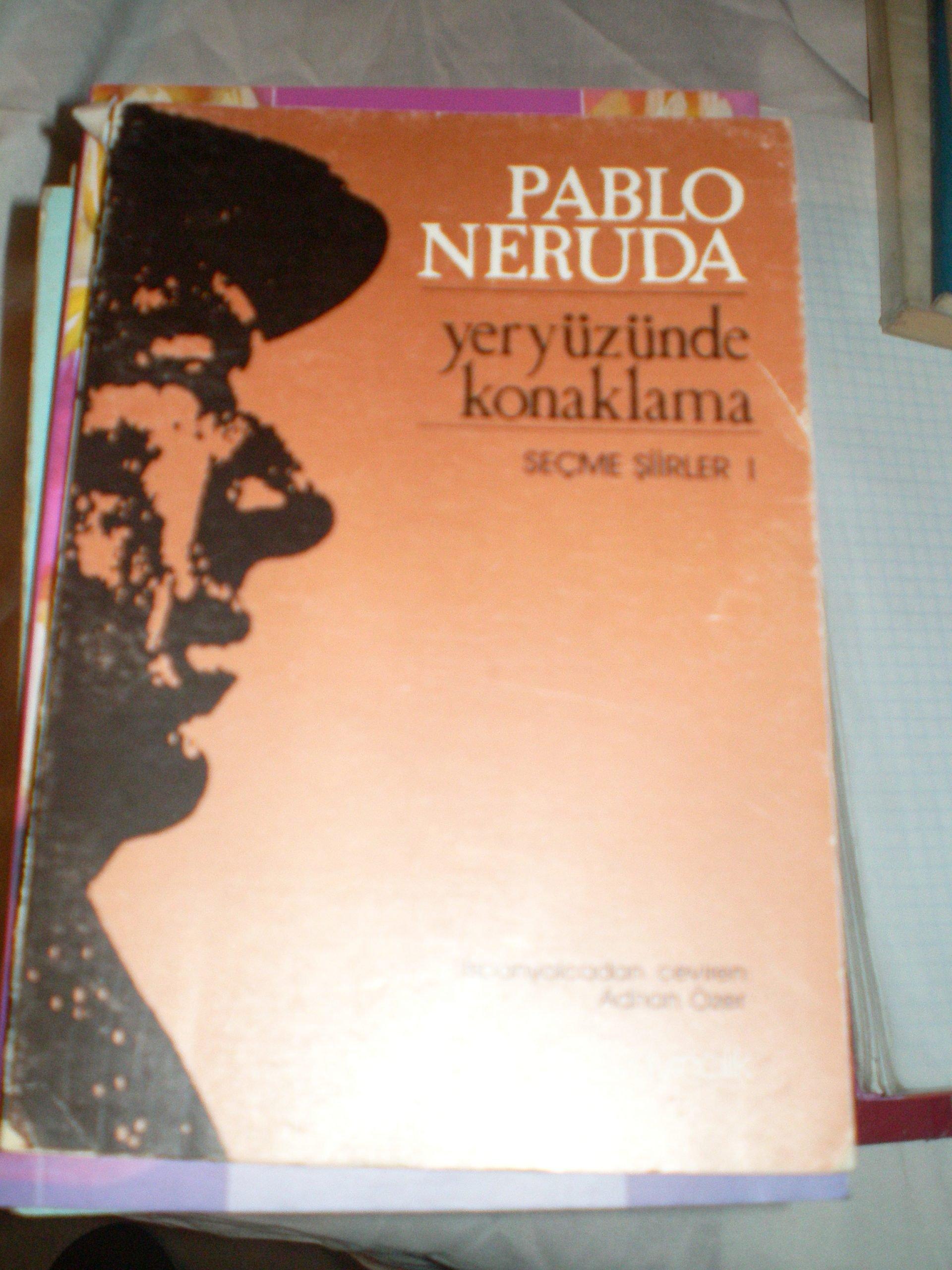 YERYÜZÜNDE KONAKLAMA/Pablo NERUDA/15 tl