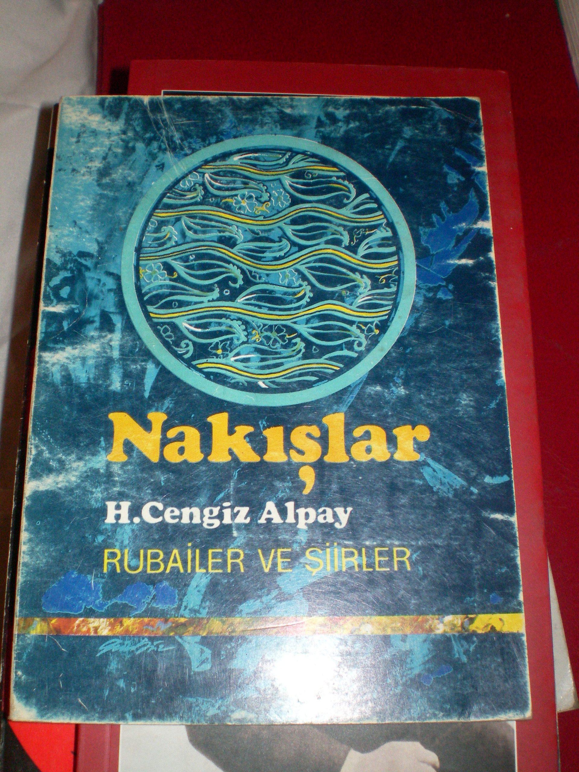 NAKIŞLAR-Rubailer ve şiirler/H .Cengiz ALPAY/ 10 TL