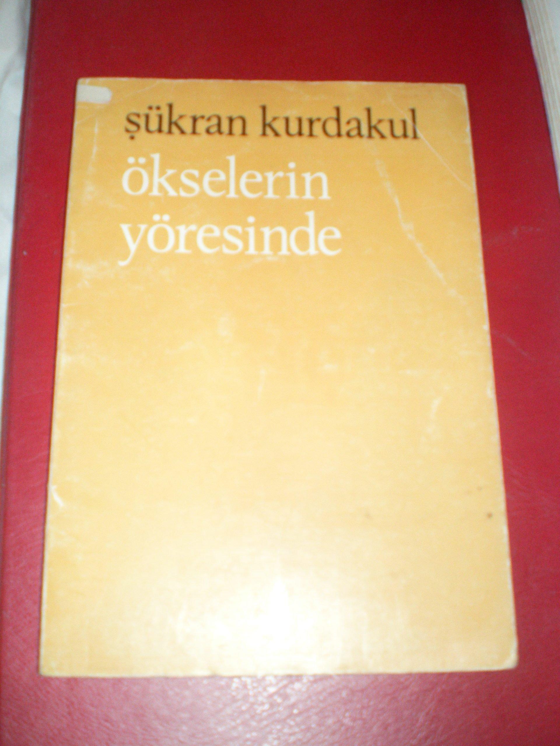 ÖKSELERİN YÖRESİNDE /Şükran KURDAKUL/ 10 TL