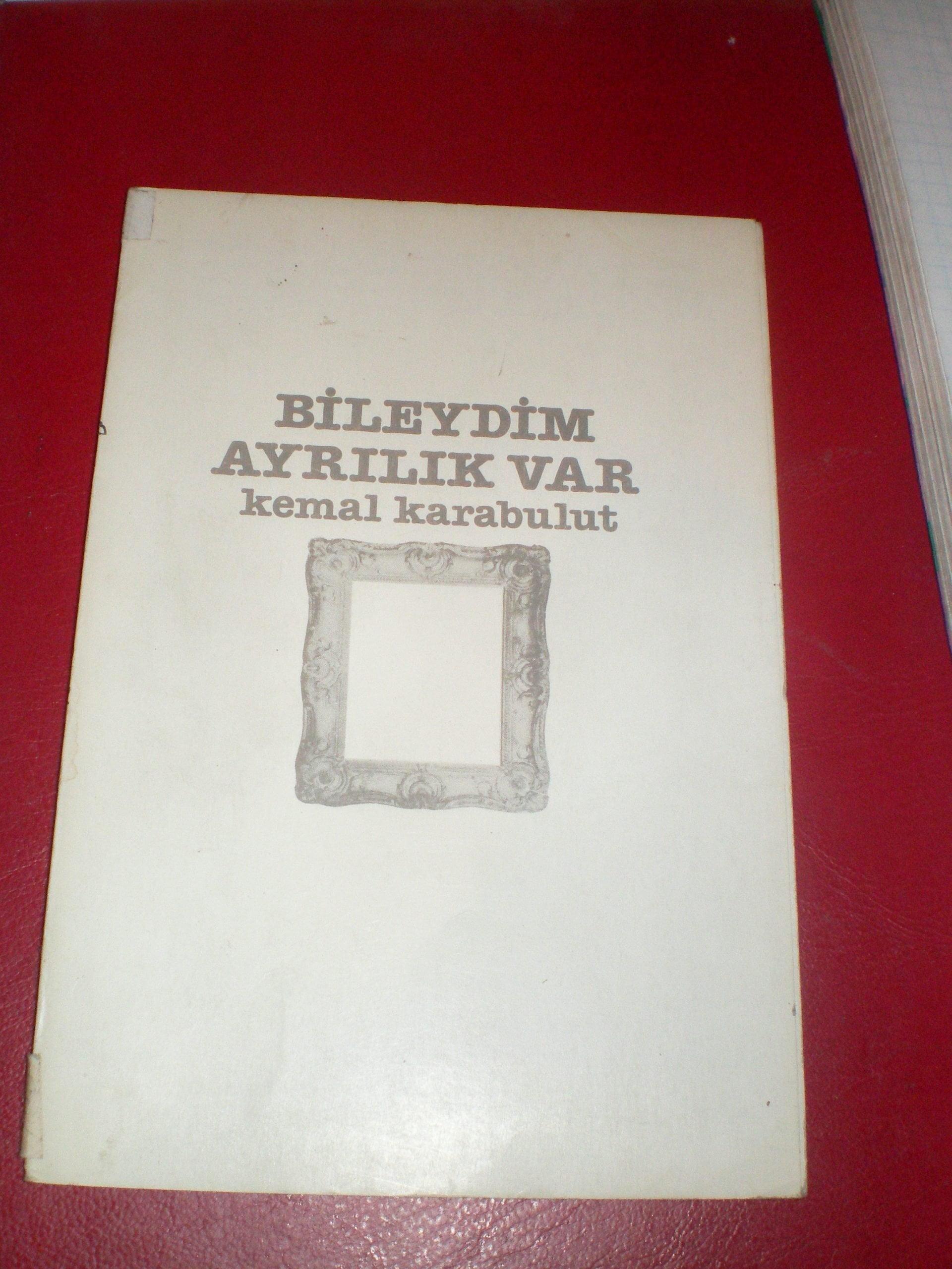 BİLEYDİM AYRILIK VAR/Kemal KARABULUT/10 tl