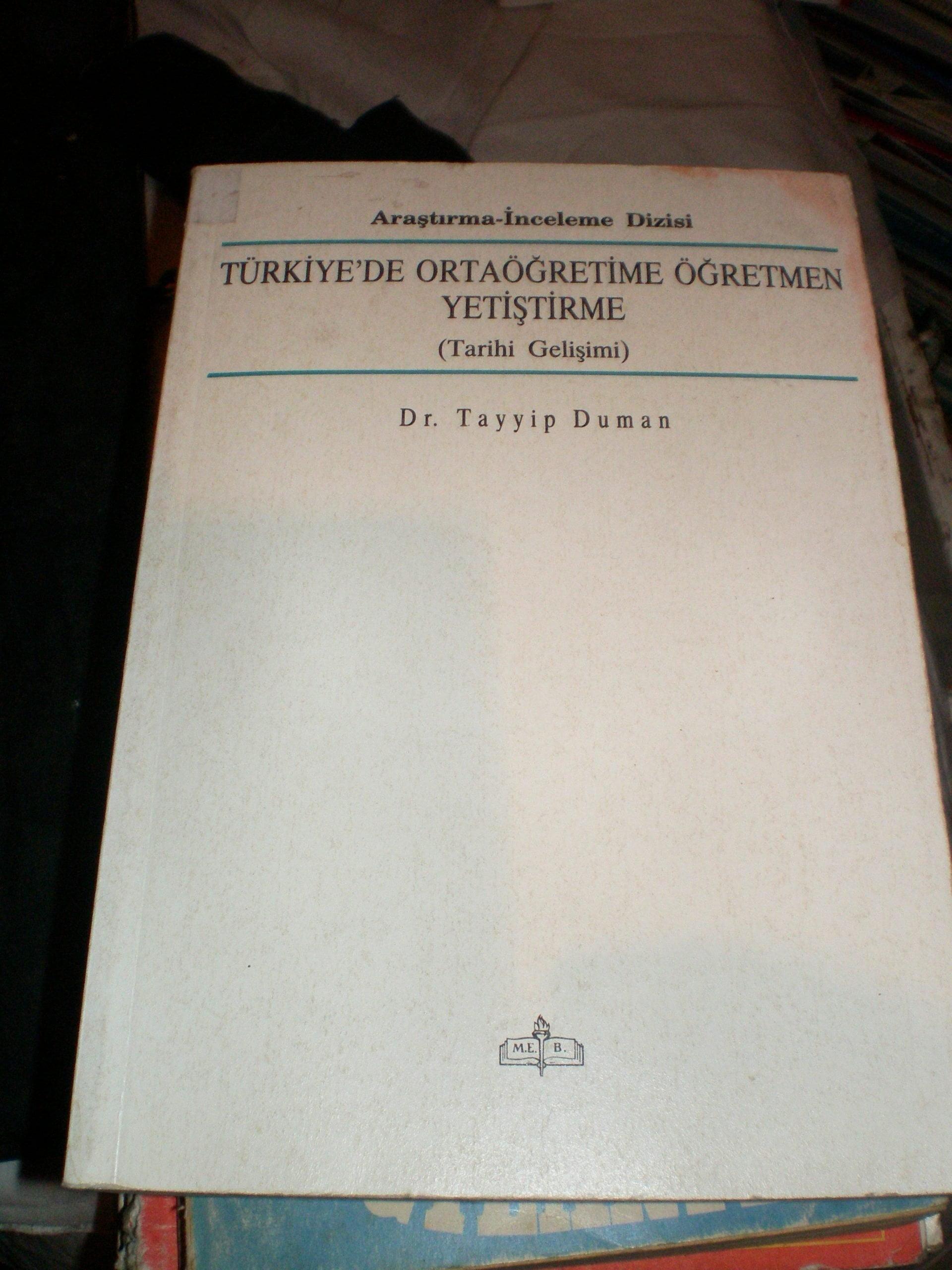 TÜRKİYE'DE ORTA ÖĞRETİME ÖĞRETMEN YETİŞTİRME(Tarihi Gelişimi)/Tayyip DUMAN/50 TL