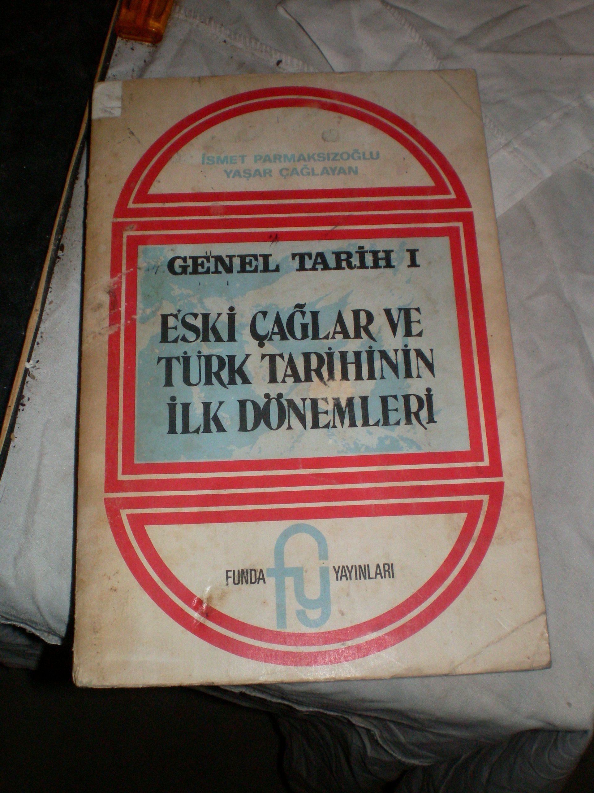 GENEL TARİH 1:ESKİ ÇAĞLAR VE TÜRK TARİHİNİN İLK DÖNEMLERİ/İ.Parmaksızoğlu-Yaşar ÇAĞLAYAN/20 tl