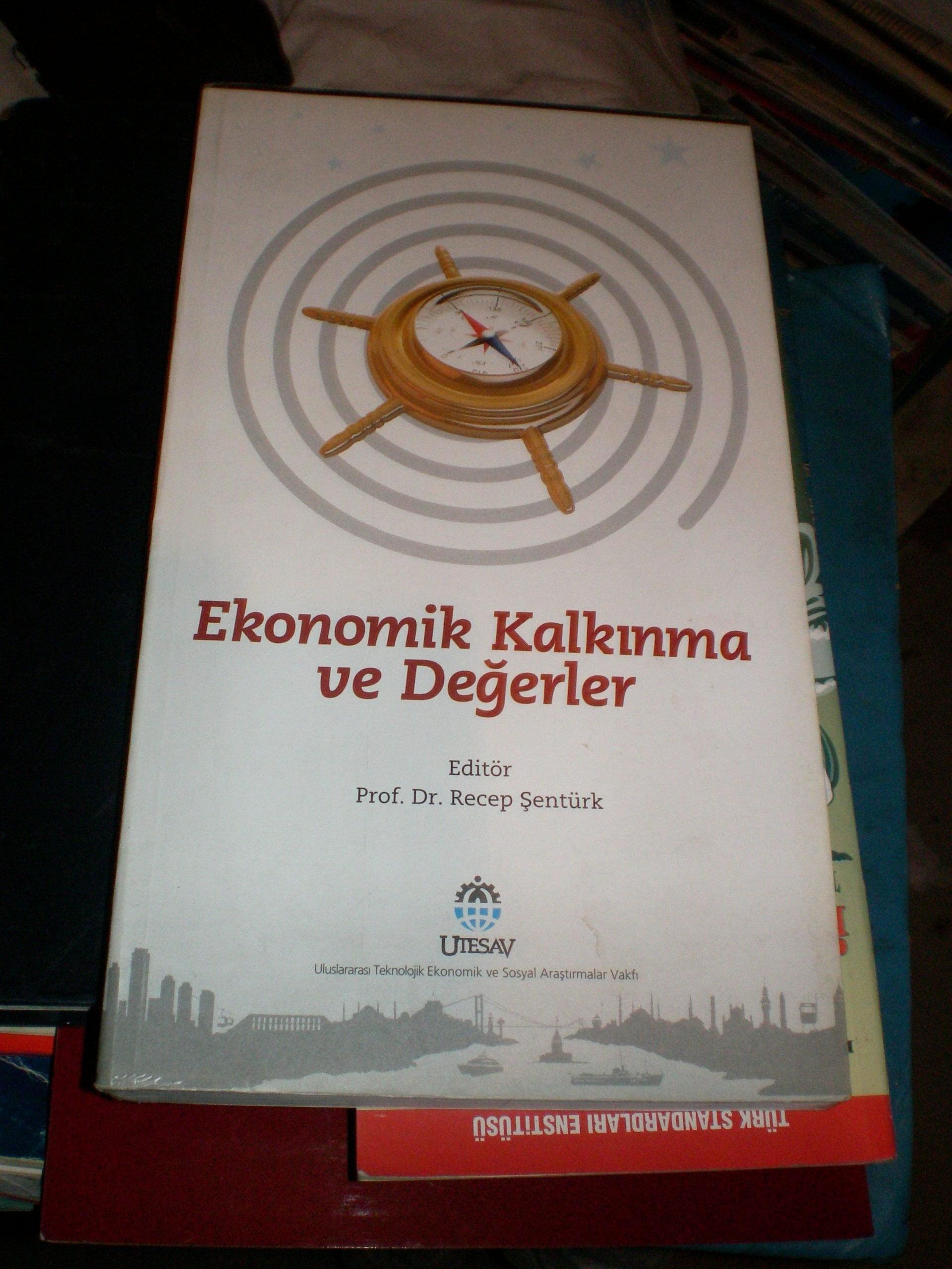 EKONOMİK KALKINMA VE DEĞERLER/Editör :Recep ŞENTÜRK/25 TL