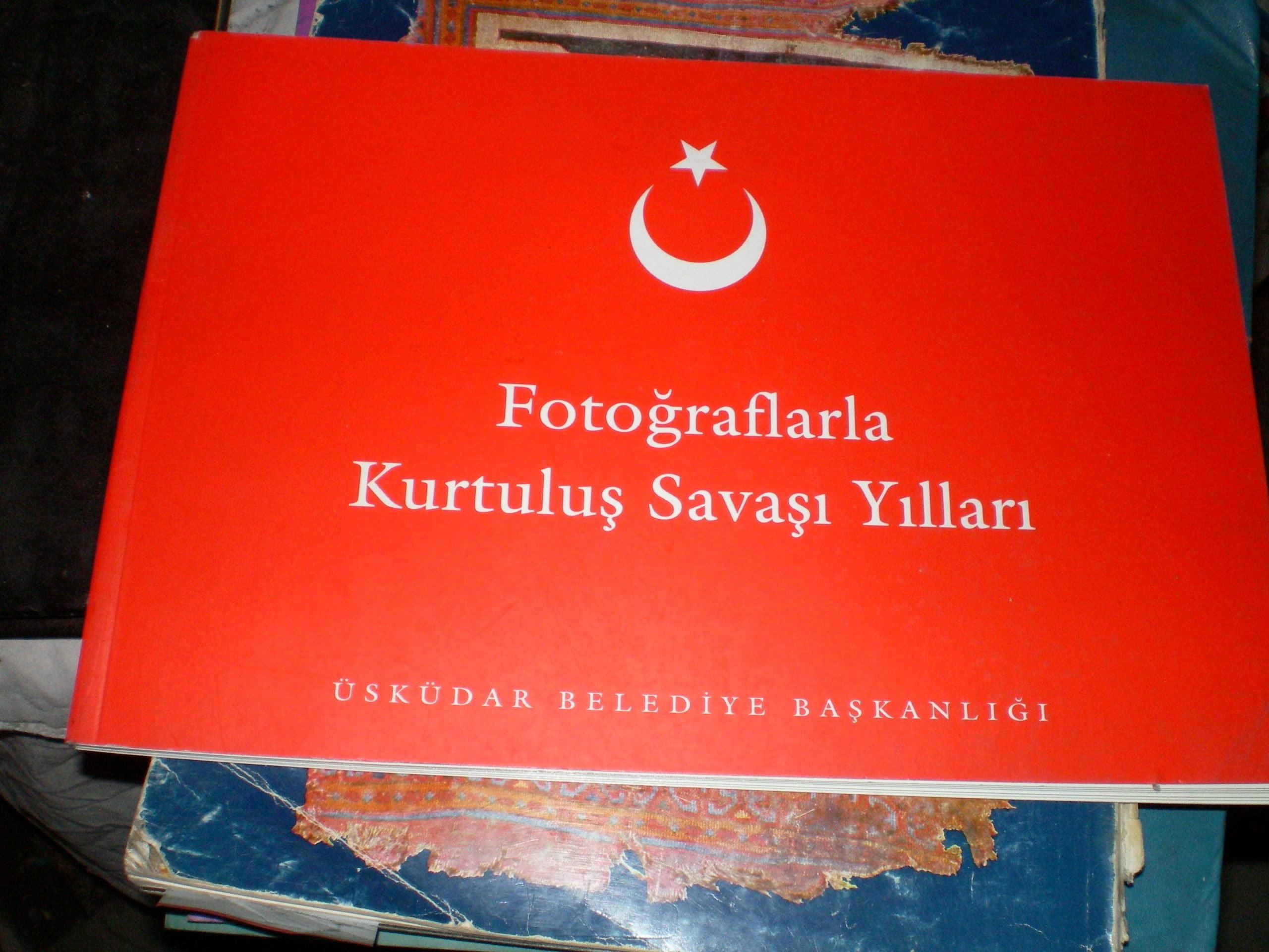 FOTOĞRAFLARLA KURTULUŞ SAVAŞI YILLARI/Üsküdar Belediyesi/15 tl