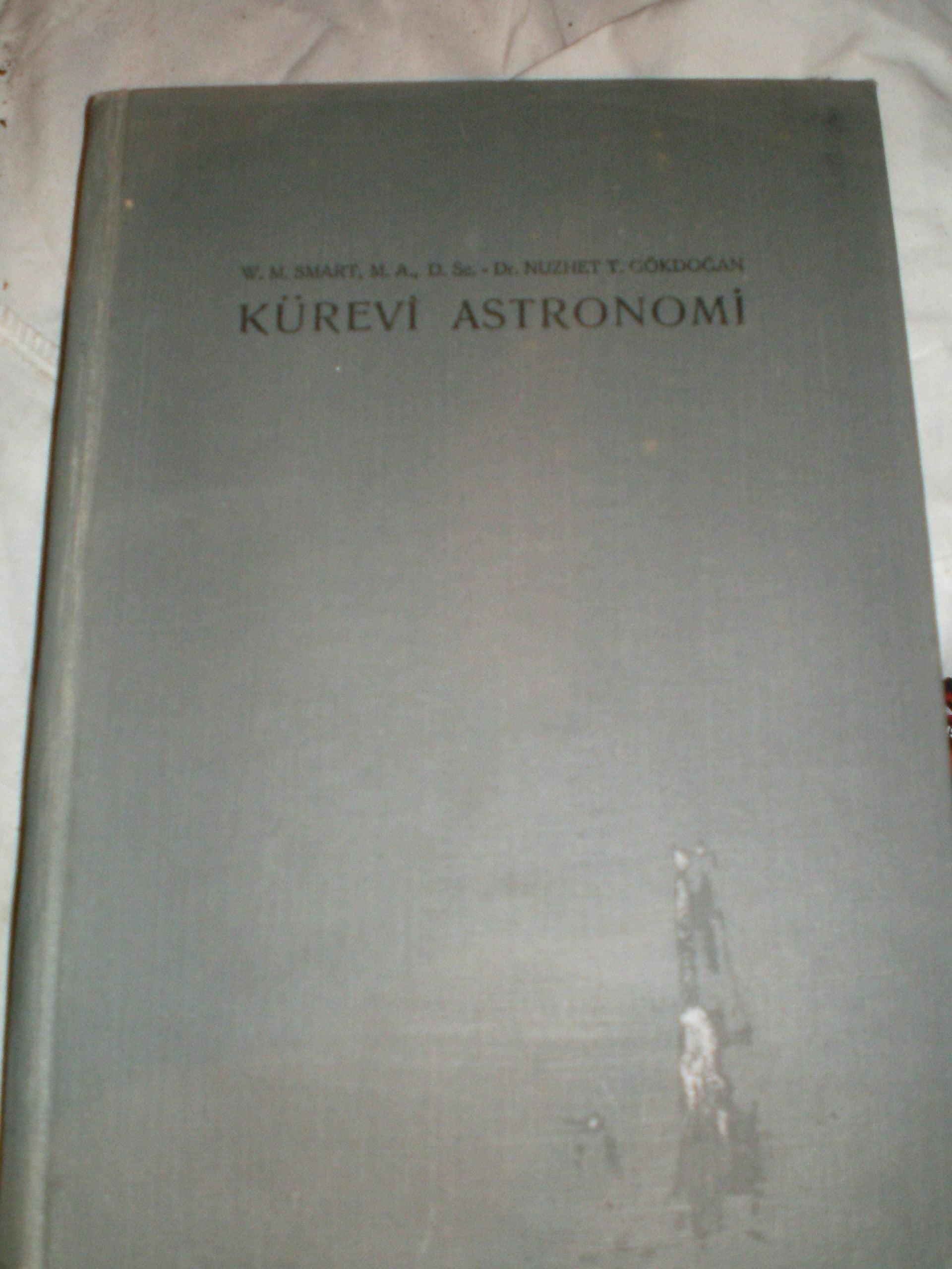 KÜREVİ ASTRONOMİ/W.M.SMART, M.A.,D. Sc.& Çev.DR.NUZHET T.GÖKDOĞAN/25 TL