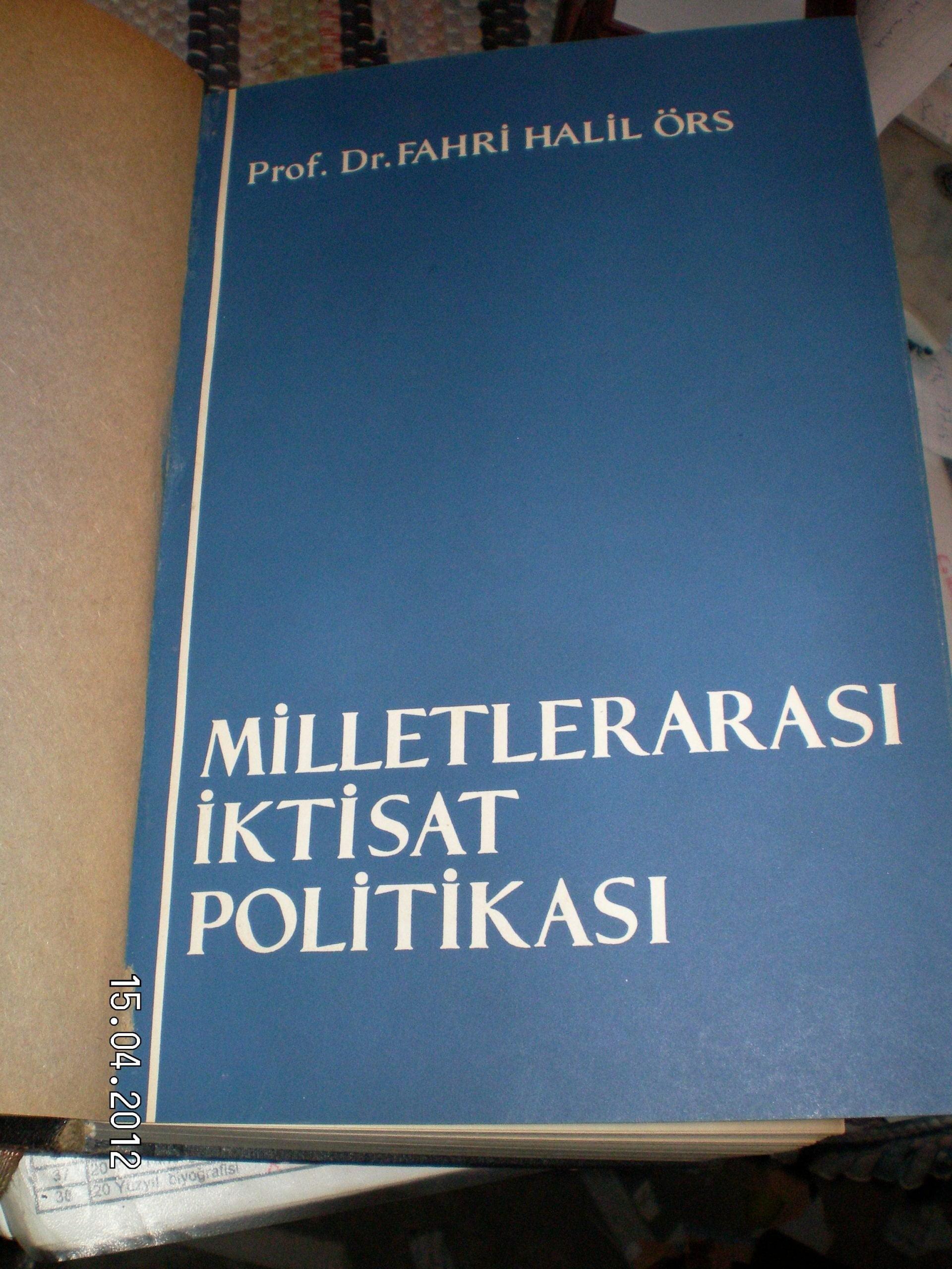 MİLLETLERARASI İKTİSAT POLİTİKASI-1-/Prof.Dr.Fahri Halil ÖRS/100 TL