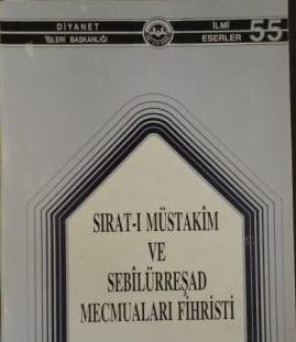 SIRAT-I MÜSTAKİM VE SEBİLÜRREŞAD MECMUALARI FİHRİSTİ/ABDULLAH CEYLAN