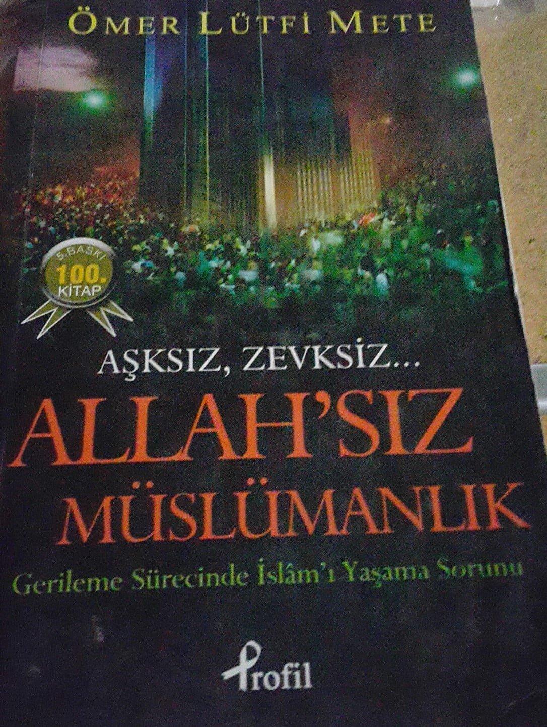 Allah'sız Müslümanlık/Ömer Lütfi METE