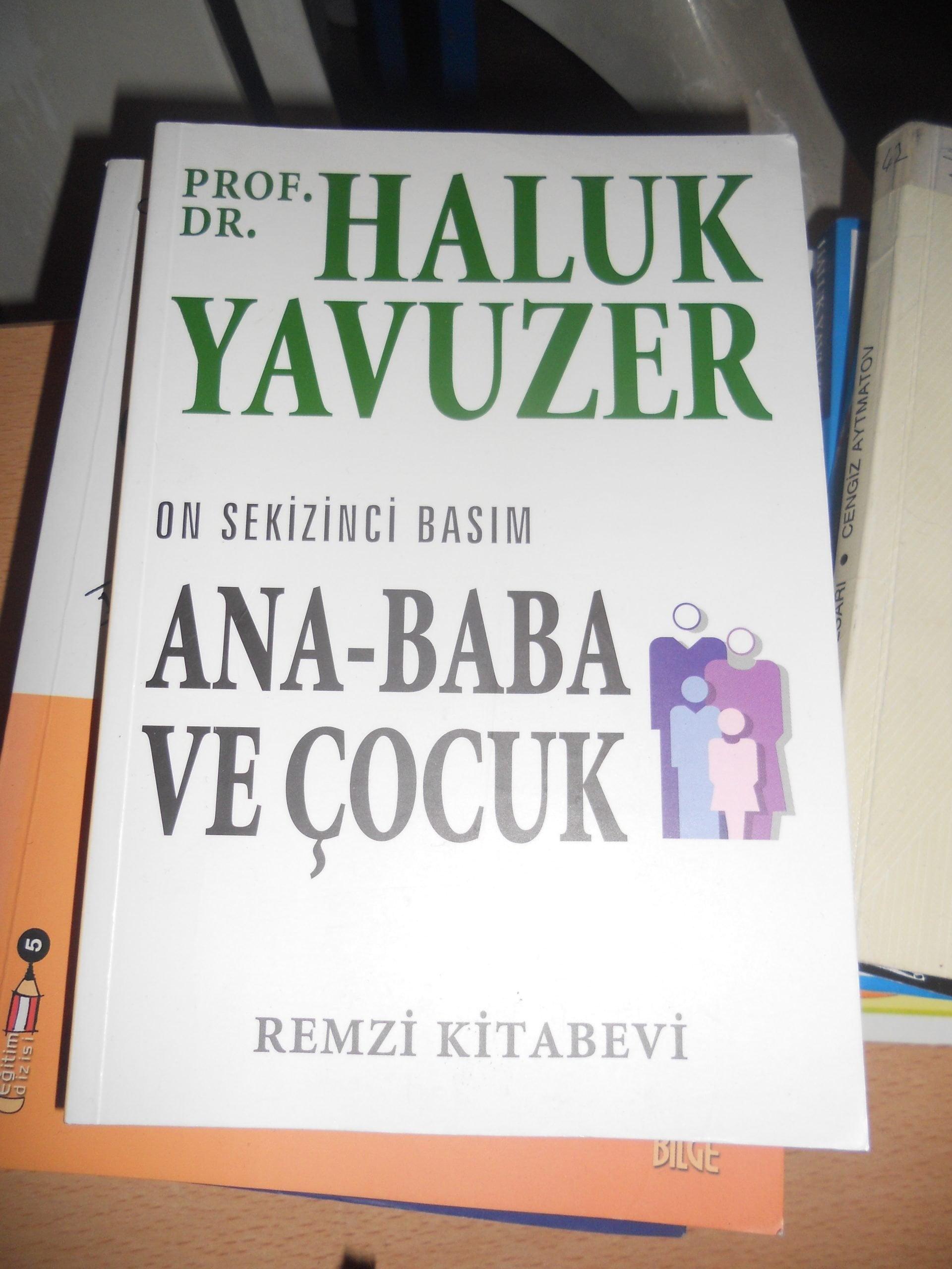 ANA-BABA VE ÇOCUK/ Prof.Dr.Haluk YAVUZER/20 tl